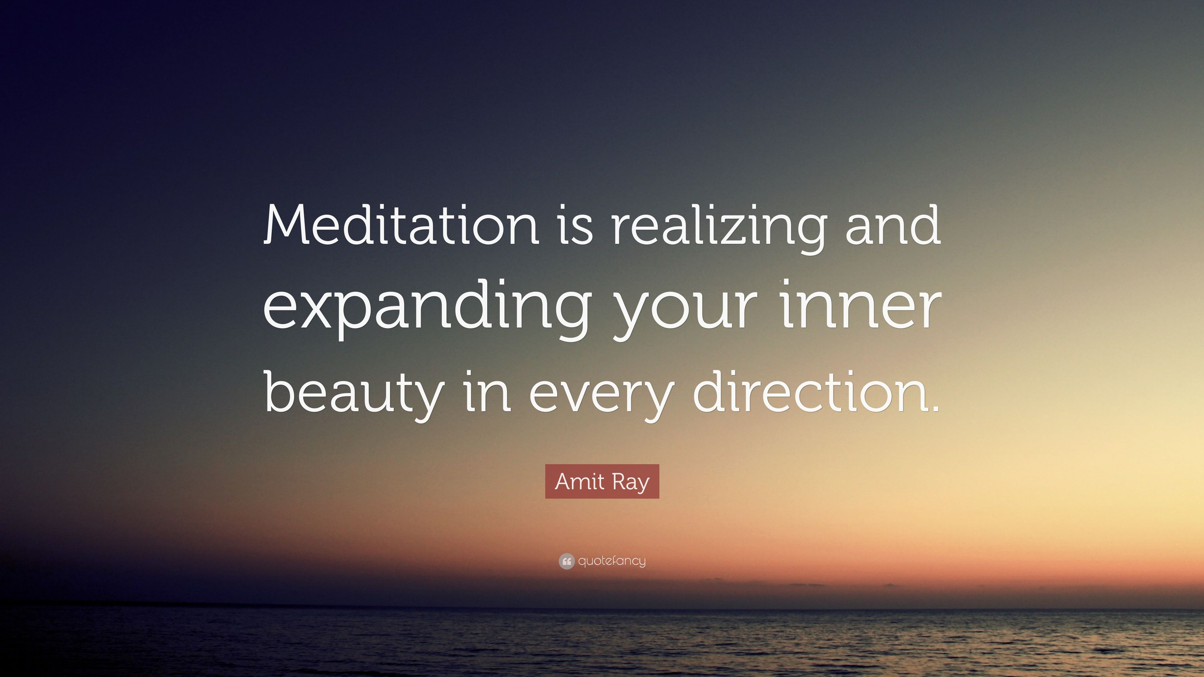 Image result for Meditation is realizing and expanding your inner beauty in every direction
