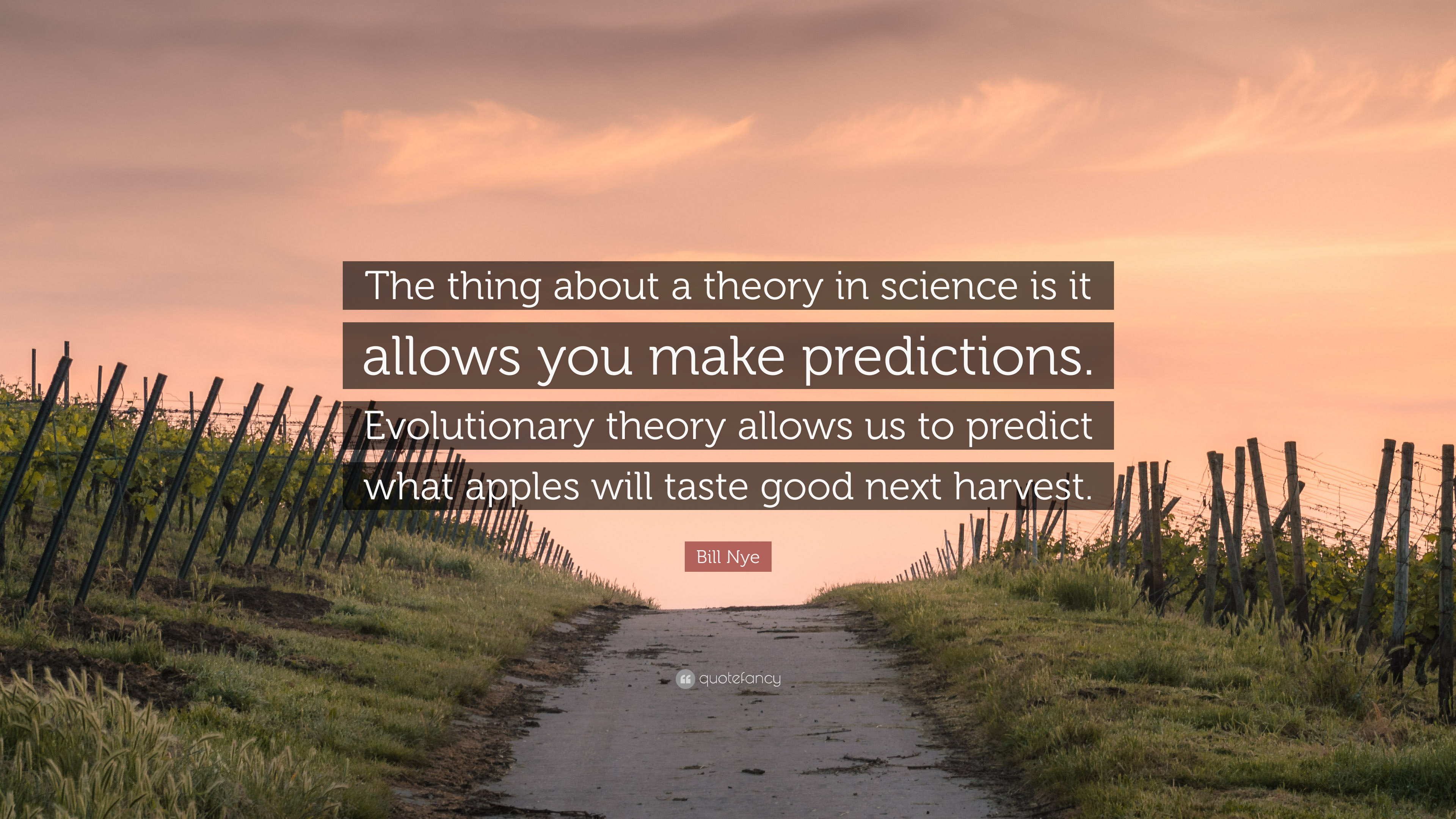 Bill Nye Quote The Thing About A Theory In Science Is It Allows