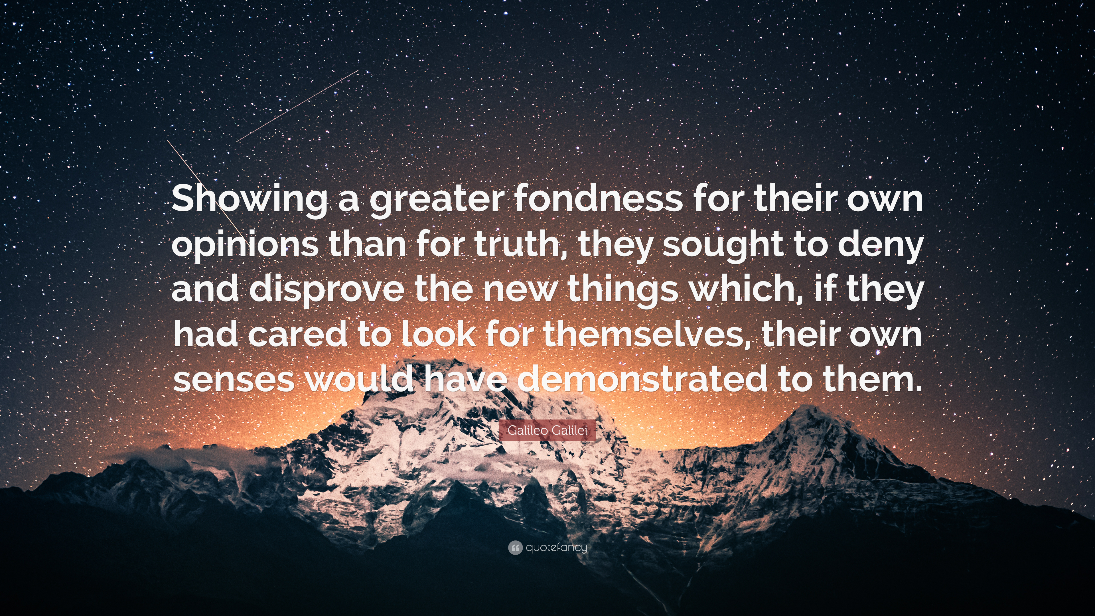 """Galileo Galilei Quote: """"Showing a greater fondness for ..."""
