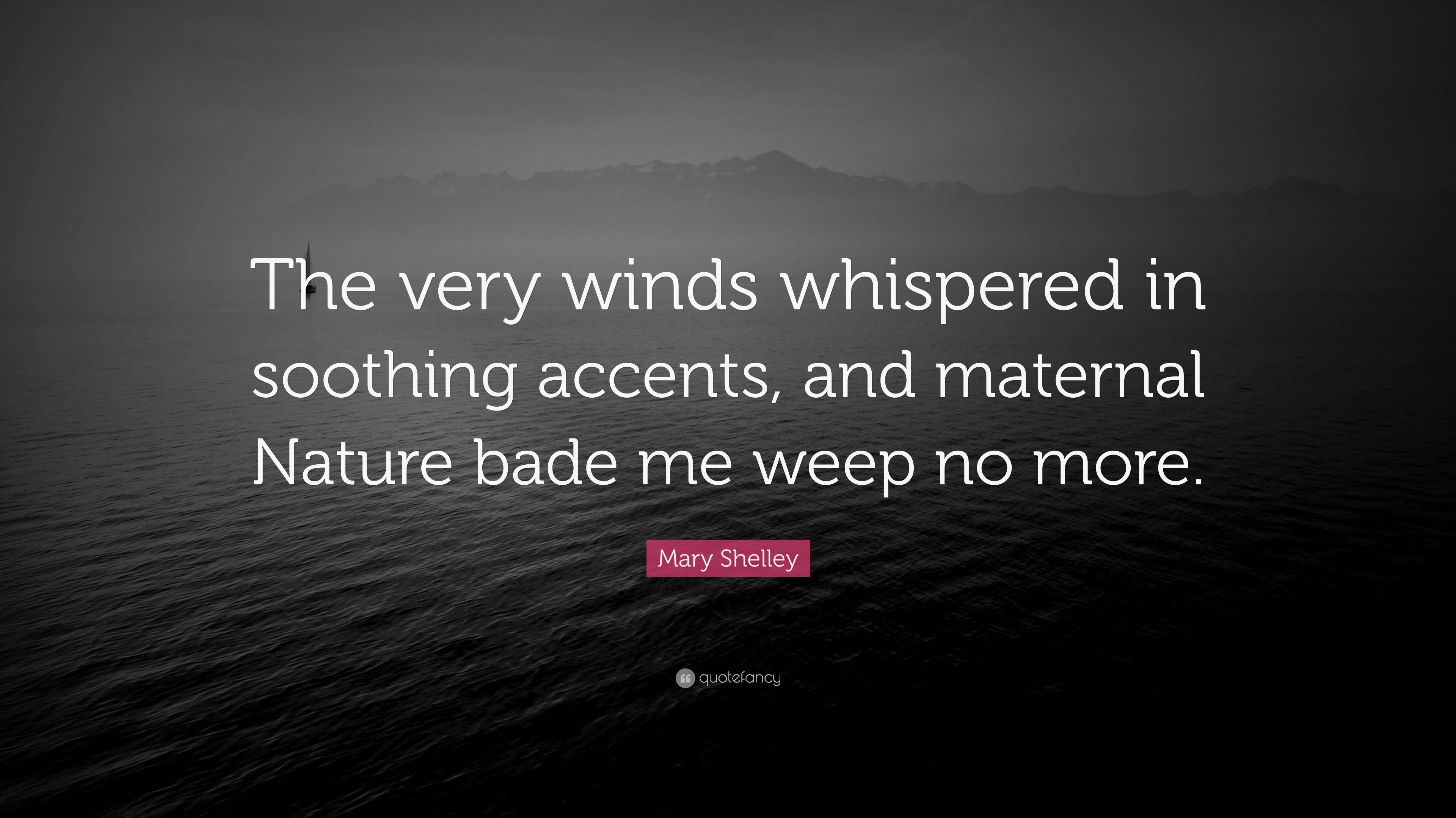 Mary Shelley Quote The Very Winds Whispered In Soothing Accents