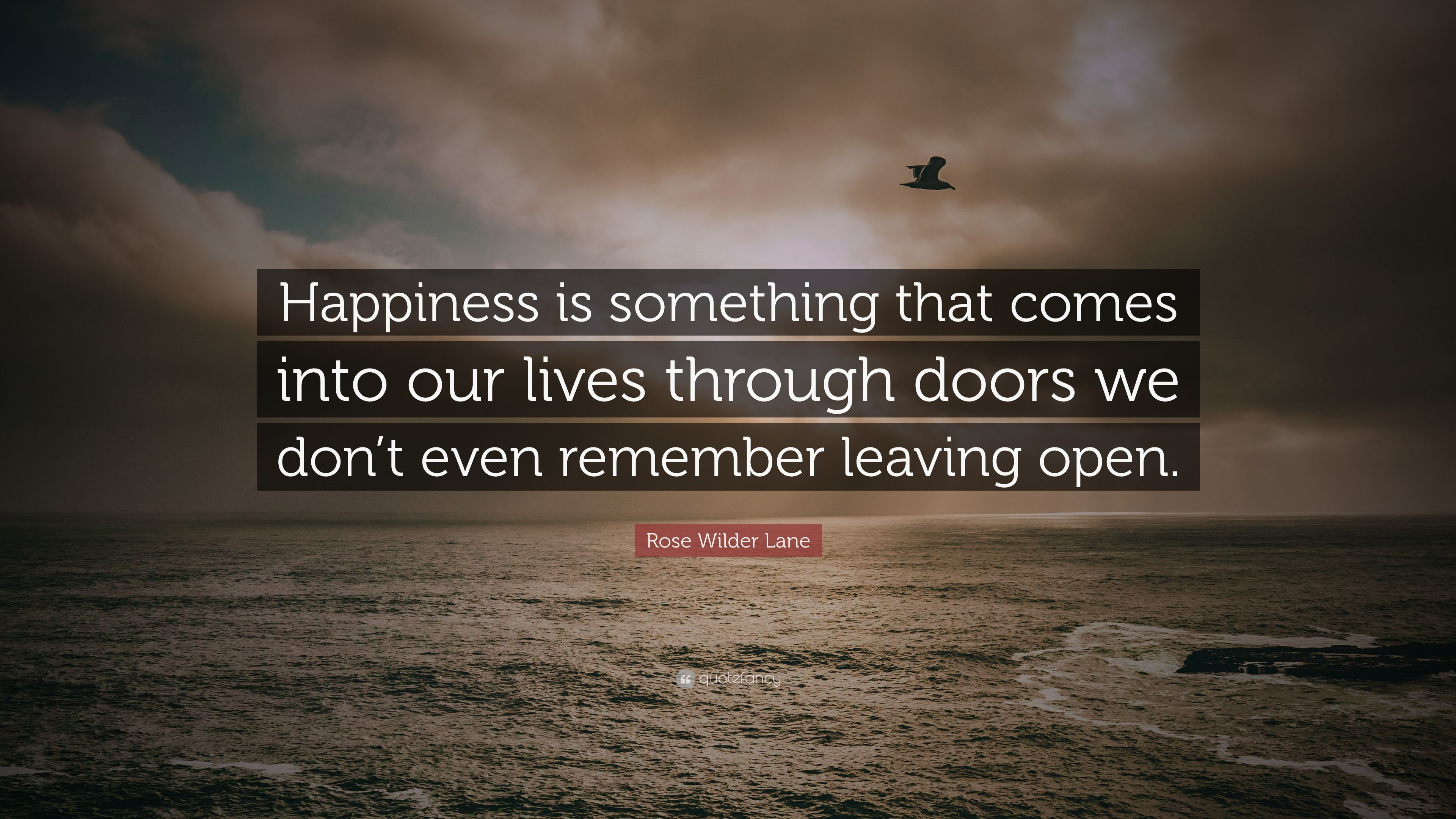 Rose Wilder Lane Quote Happiness Is Something That Comes Into Our
