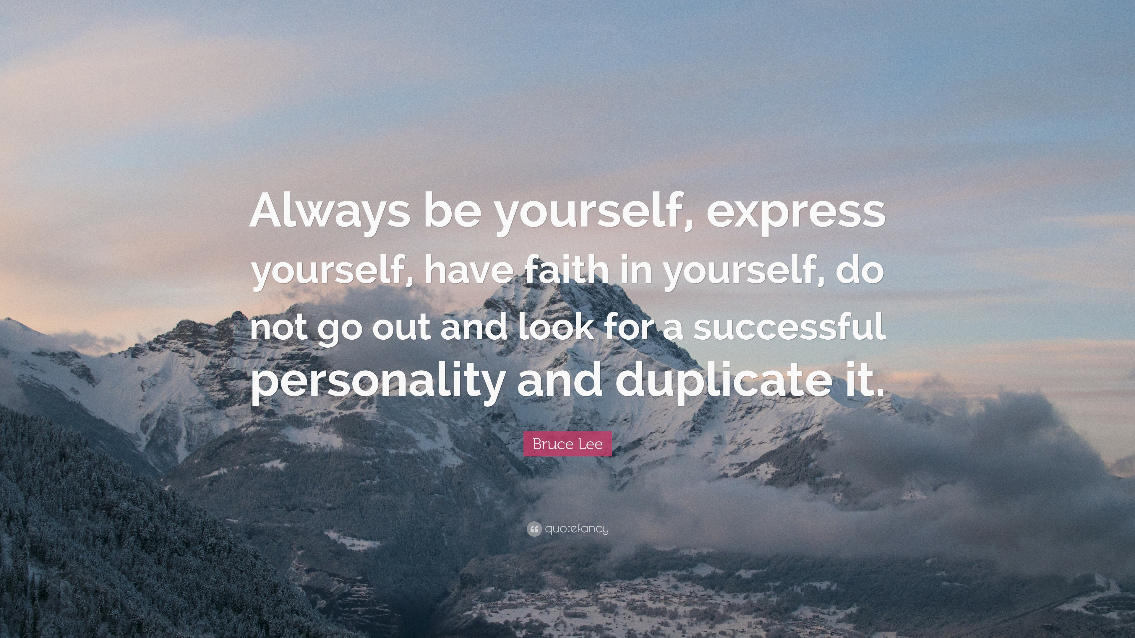 Bruce Lee Quote: €�always Be Yourself, Express Yourself, Have Faith In  Yourself