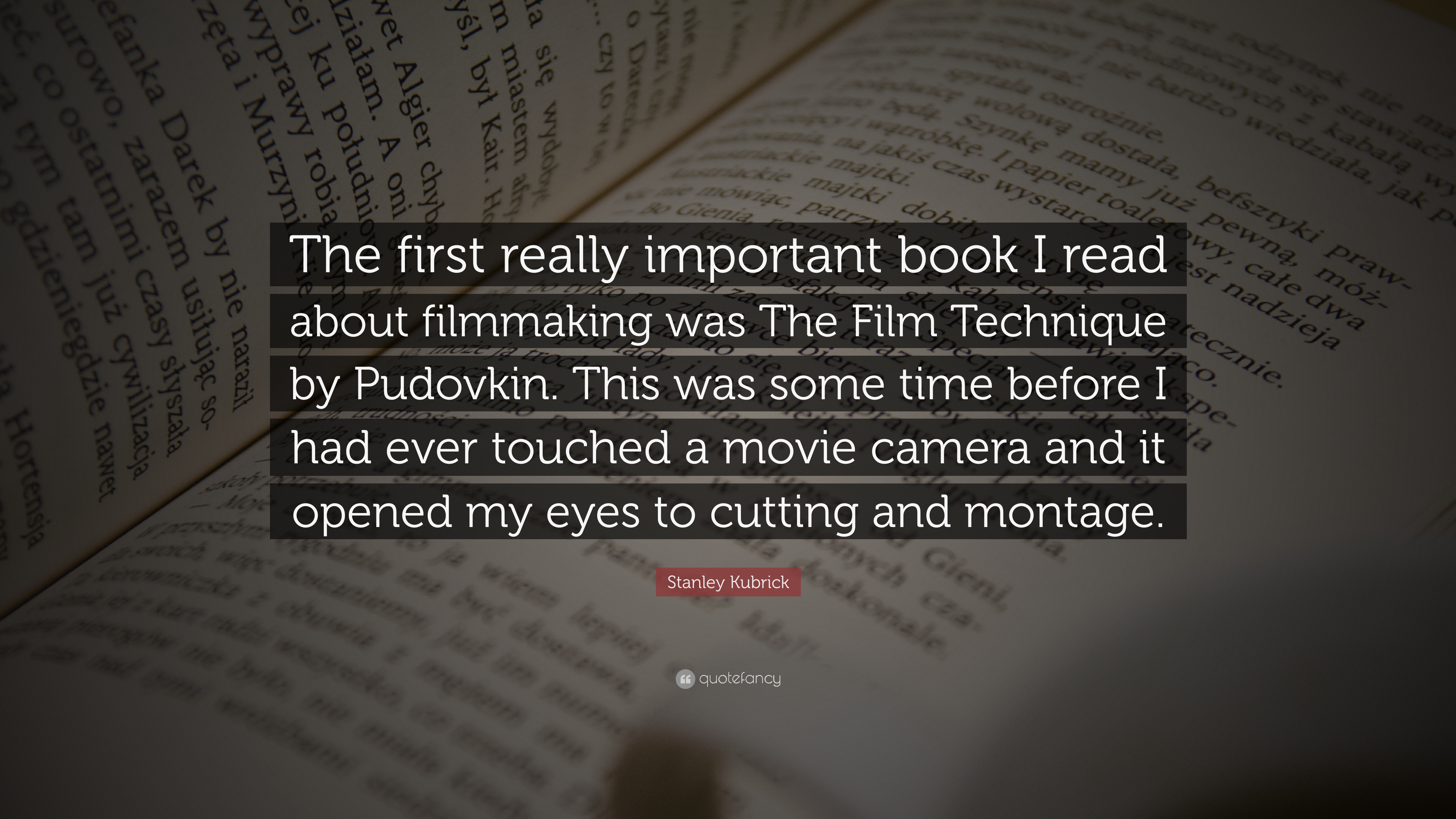 Stanley Kubrick Quote The First Really Important Book I Read About