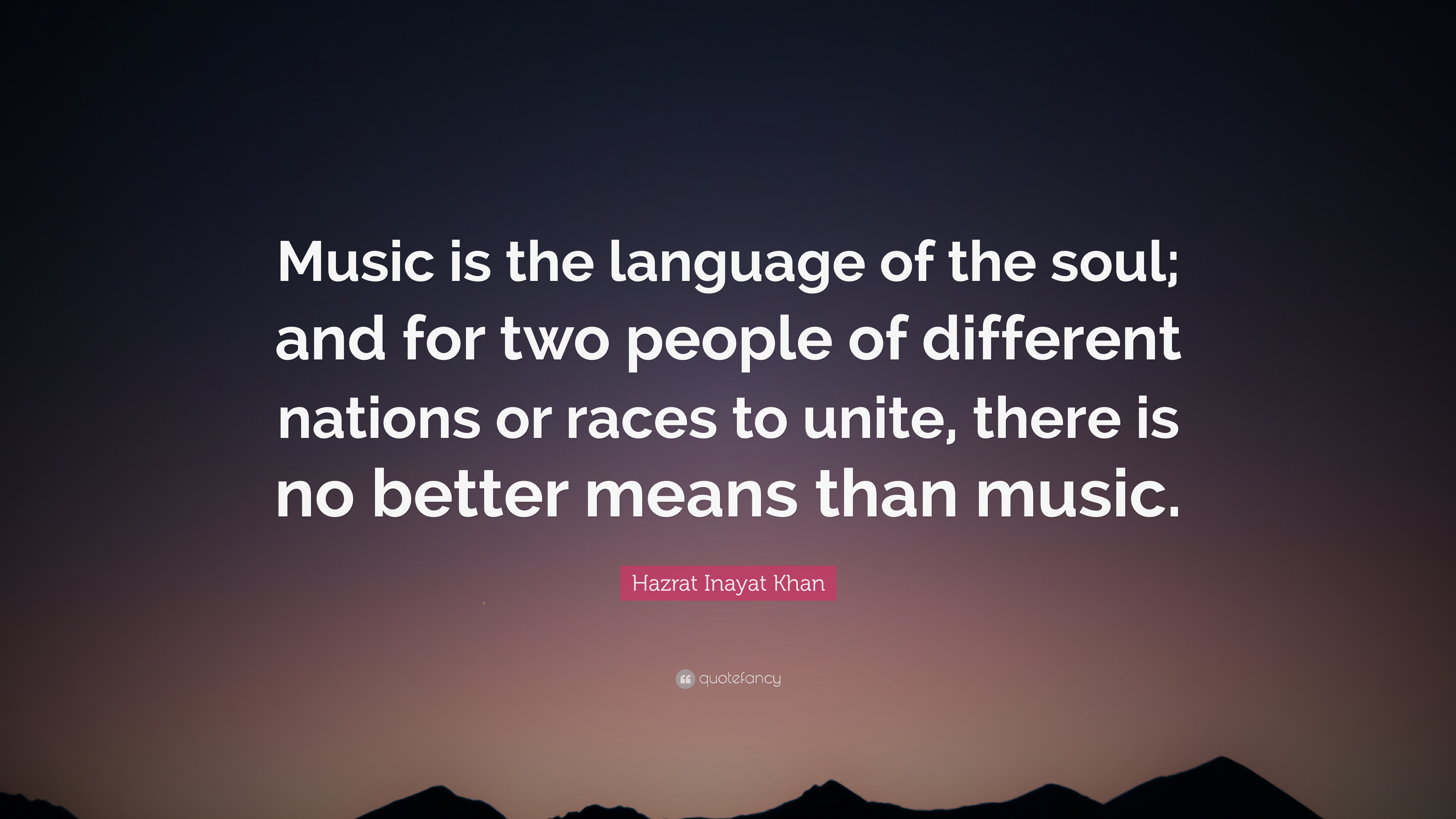 Hazrat Inayat Khan Quote Music Is The Language Of The Soul And
