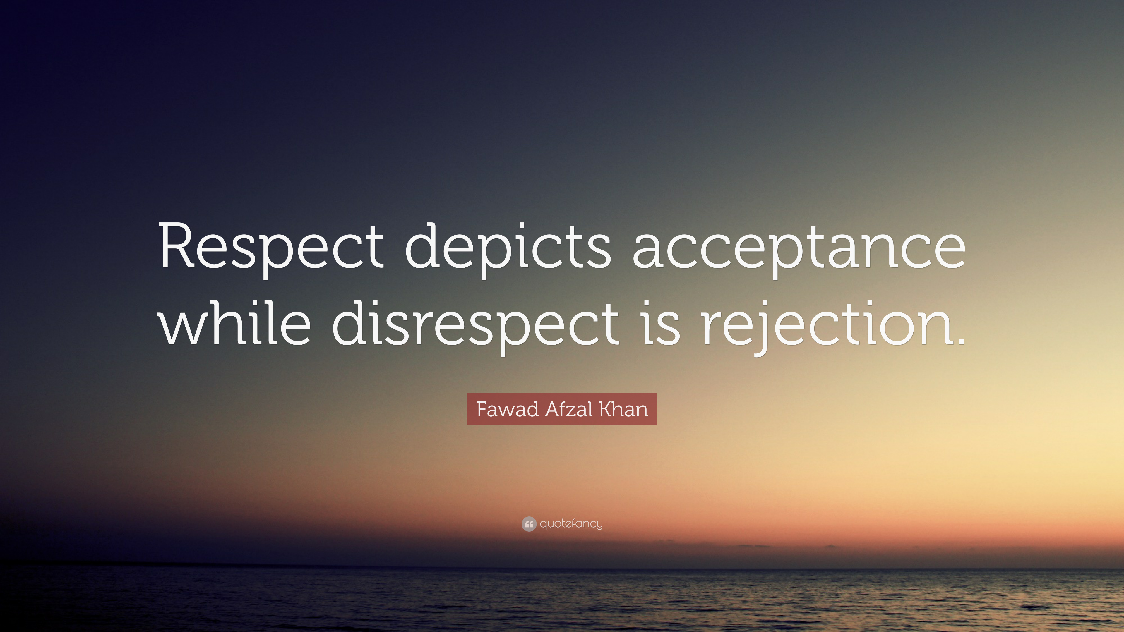 Fawad Afzal Khan Quote Respect Depicts Acceptance While Disrespect