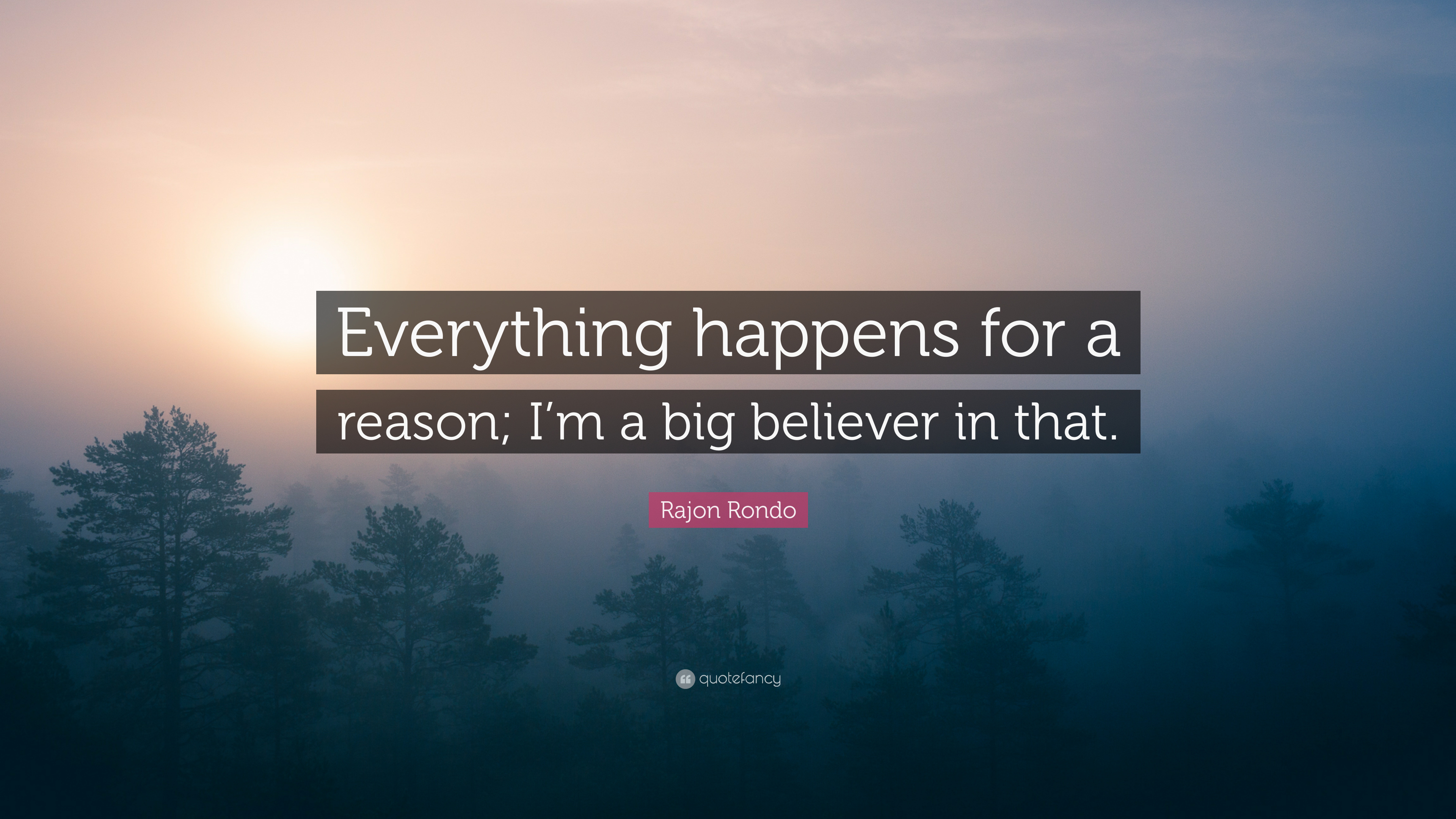 Rajon Rondo Quote Everything Happens For A Reason Im A Big