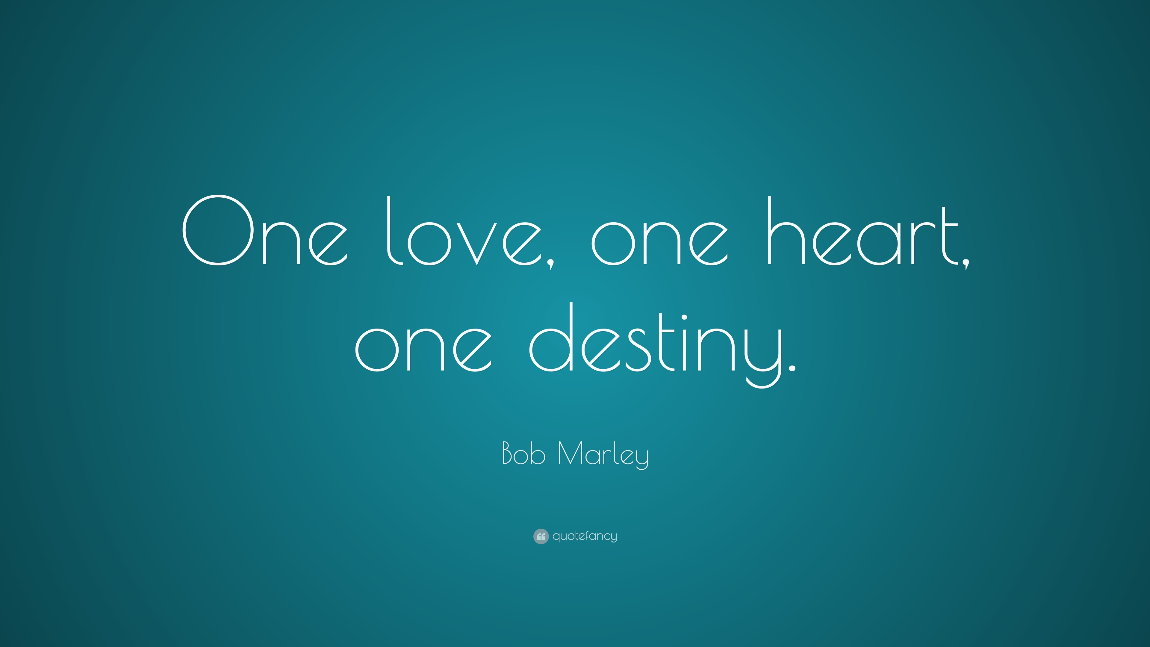 Bob Marley Quote One Love One Heart One Destiny 22