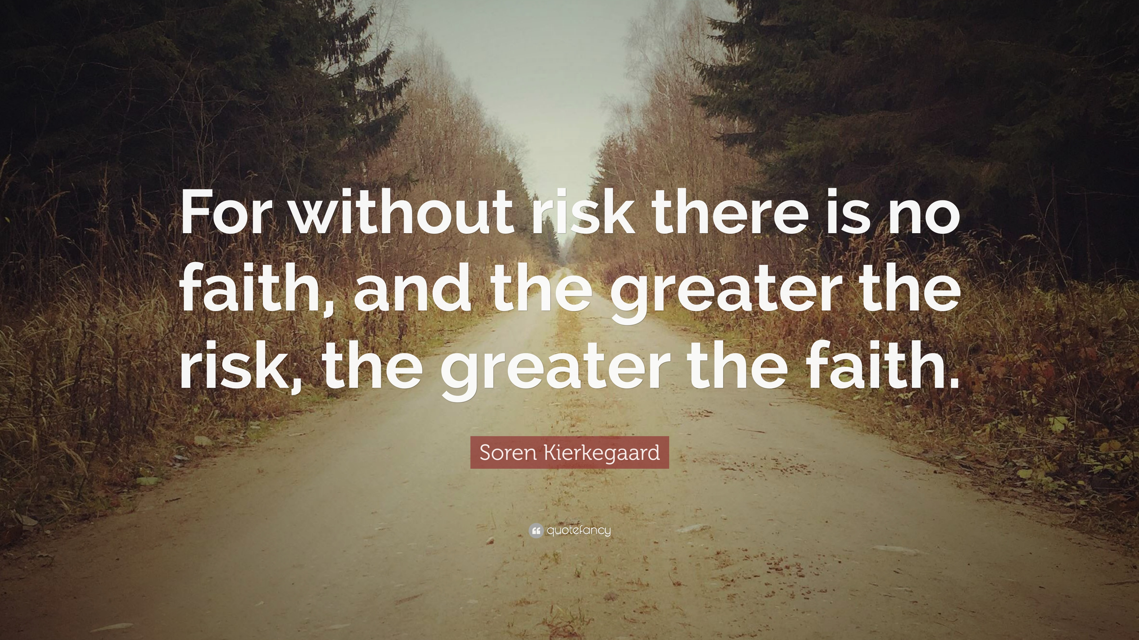 Soren Kierkegaard Quote For Without Risk There Is No Faith