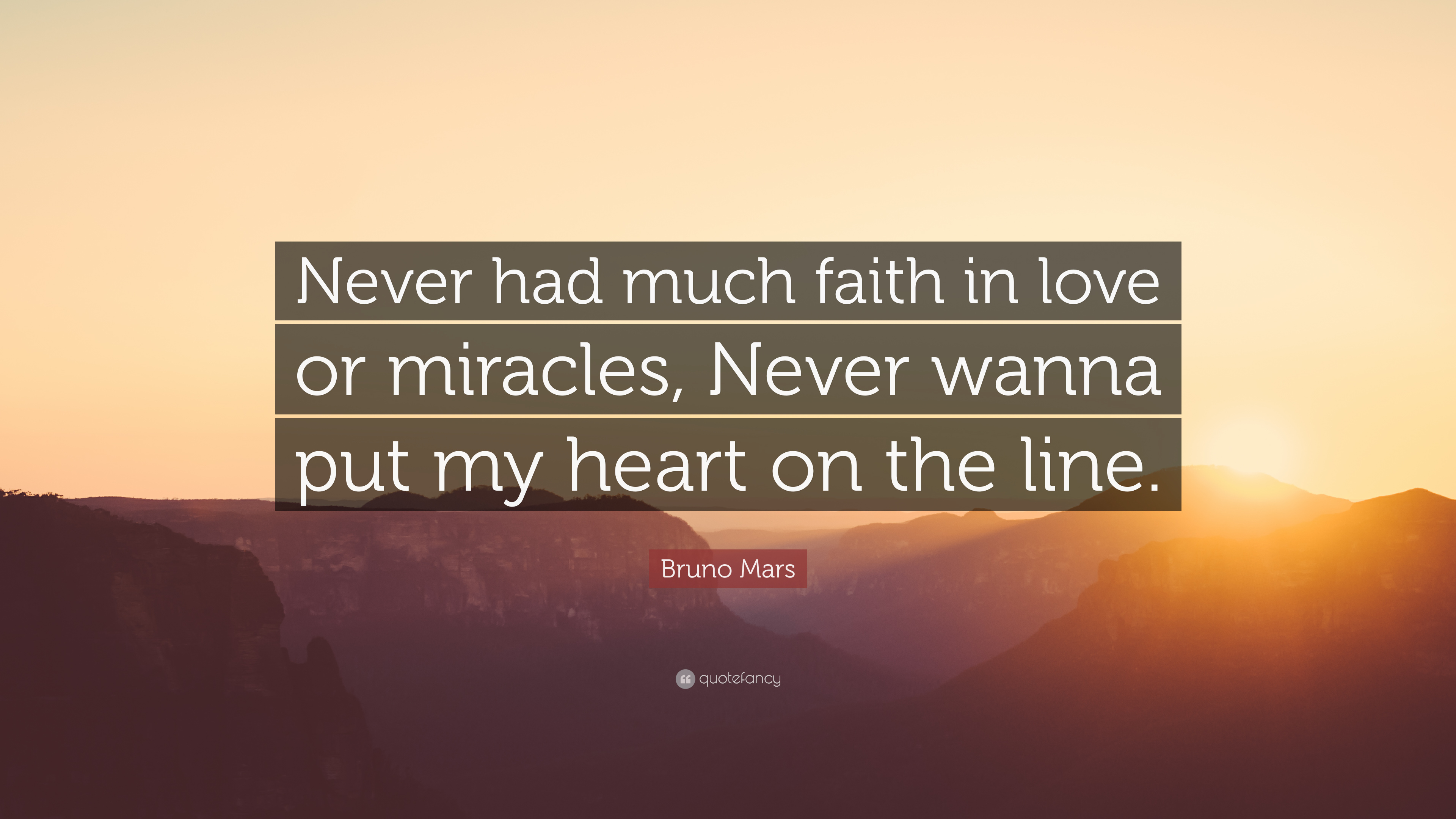 "Bruno Mars Quote: ""Never had much faith"