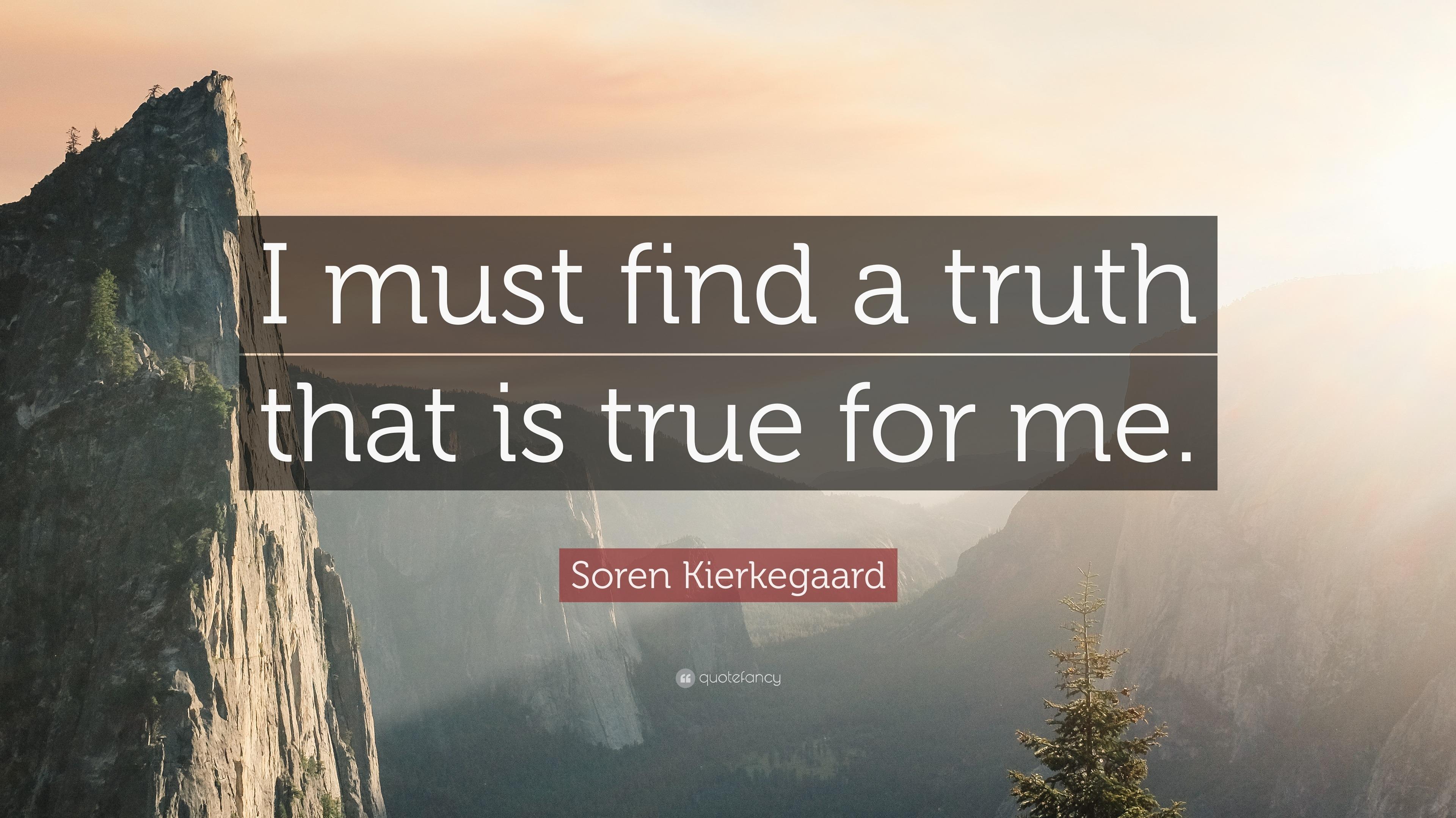 """Soren Kierkegaard Quotes 100 Wallpapers: Soren Kierkegaard Quote: """"I Must Find A Truth That Is True"""