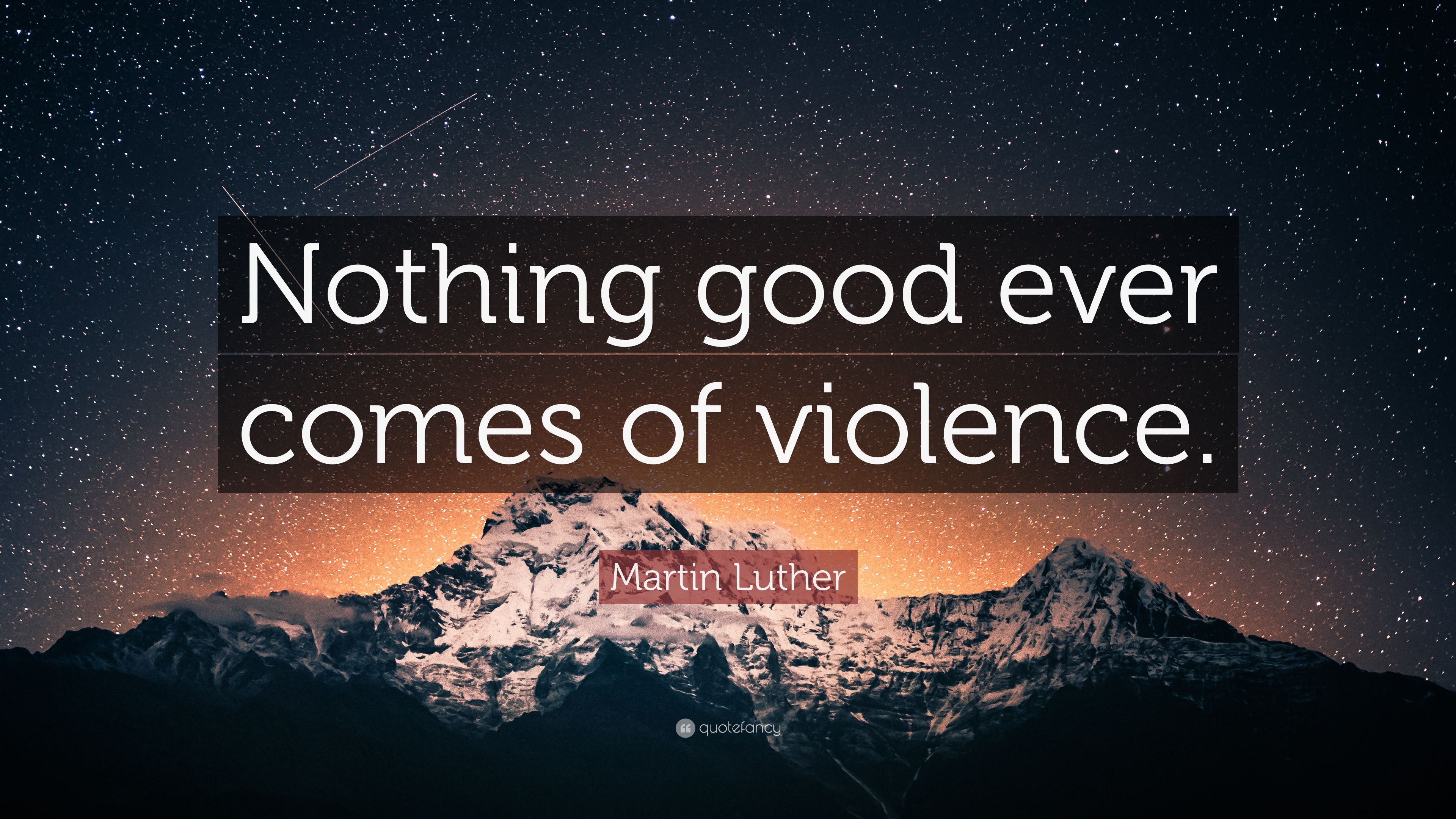 nothing good ever comes of violence meaning