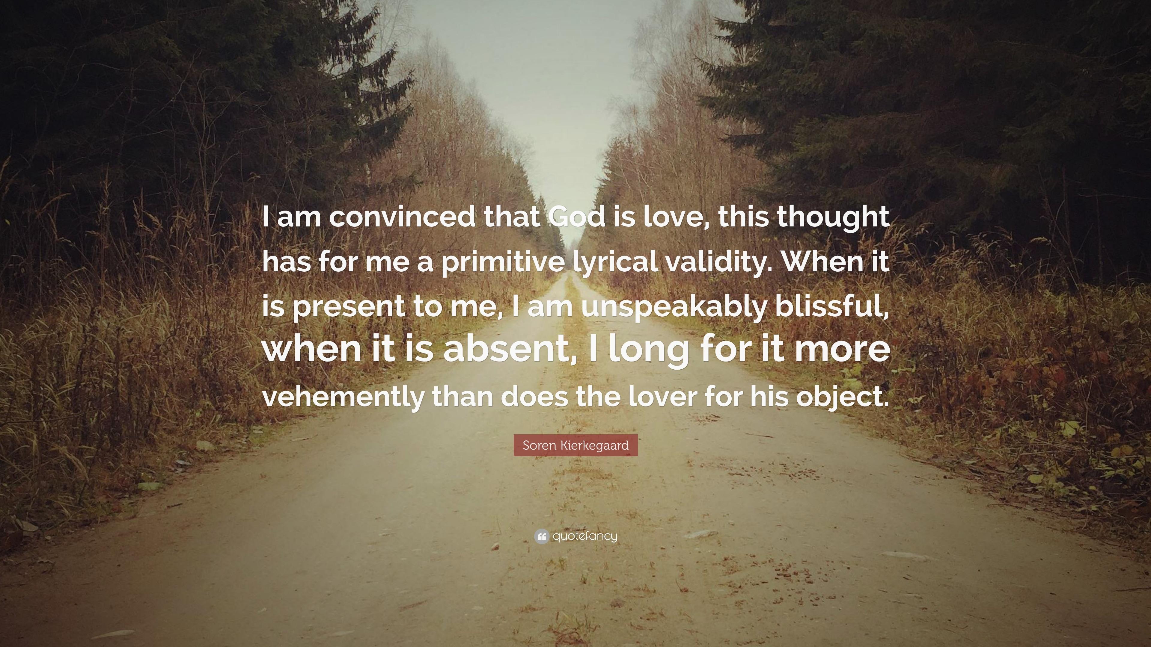 """Soren Kierkegaard Quotes 100 Wallpapers: Soren Kierkegaard Quote: """"I Am Convinced That God Is Love"""