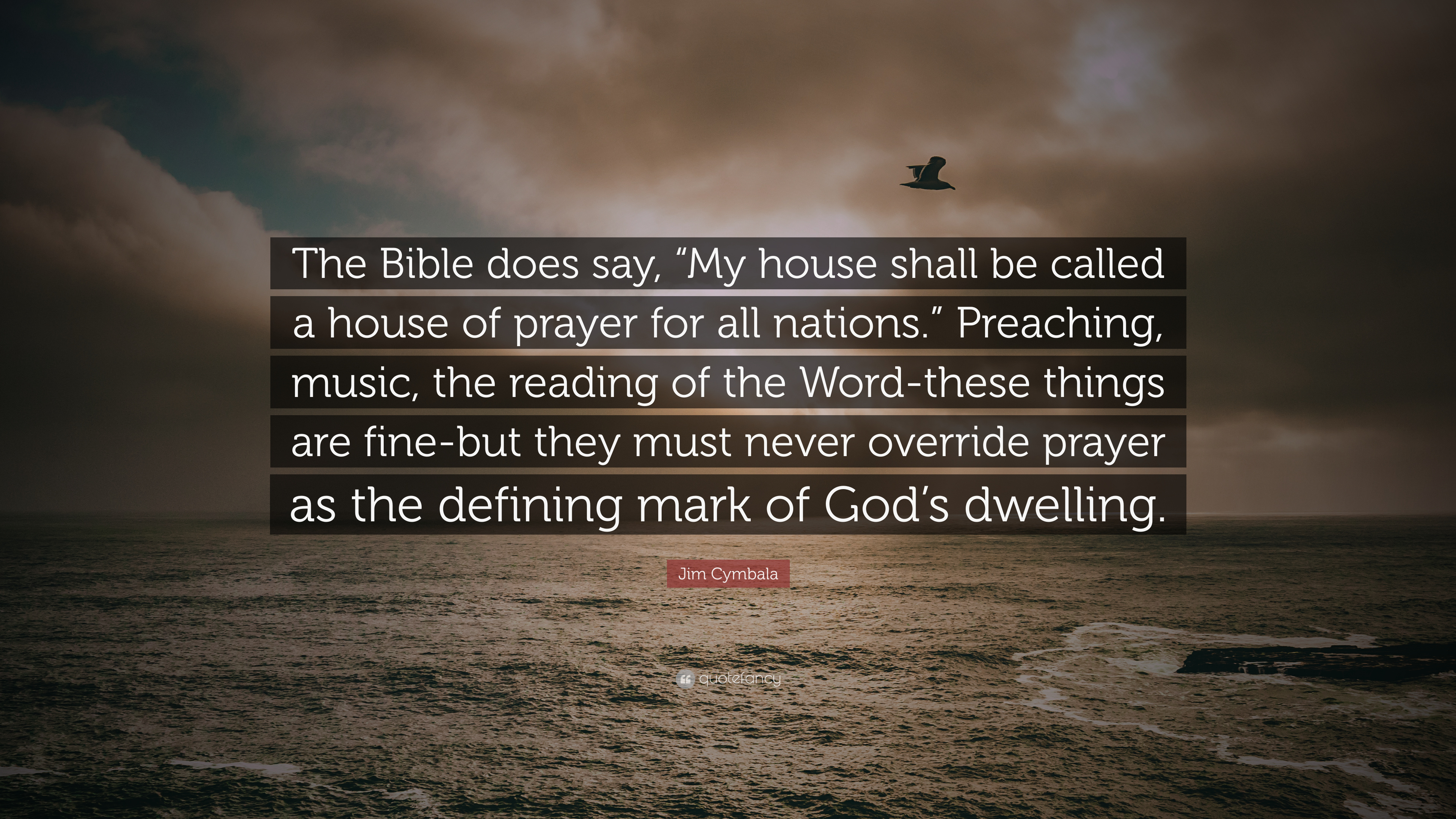 Jim cymbala quote the bible does say my house shall be for Why is house music called house