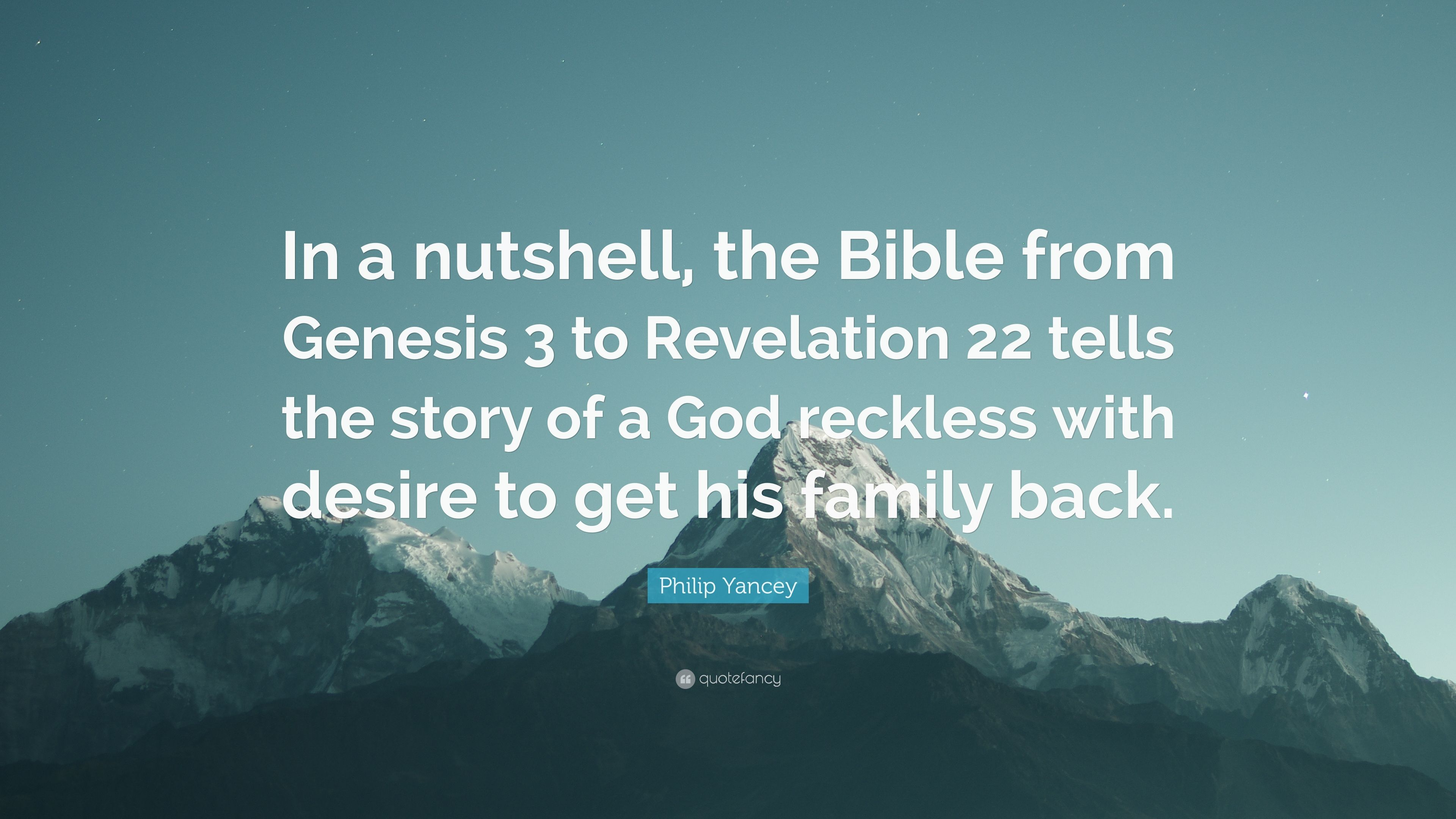 "Philip Yancey Quote: ""In a nutshell, the Bible from Genesis 3 to"