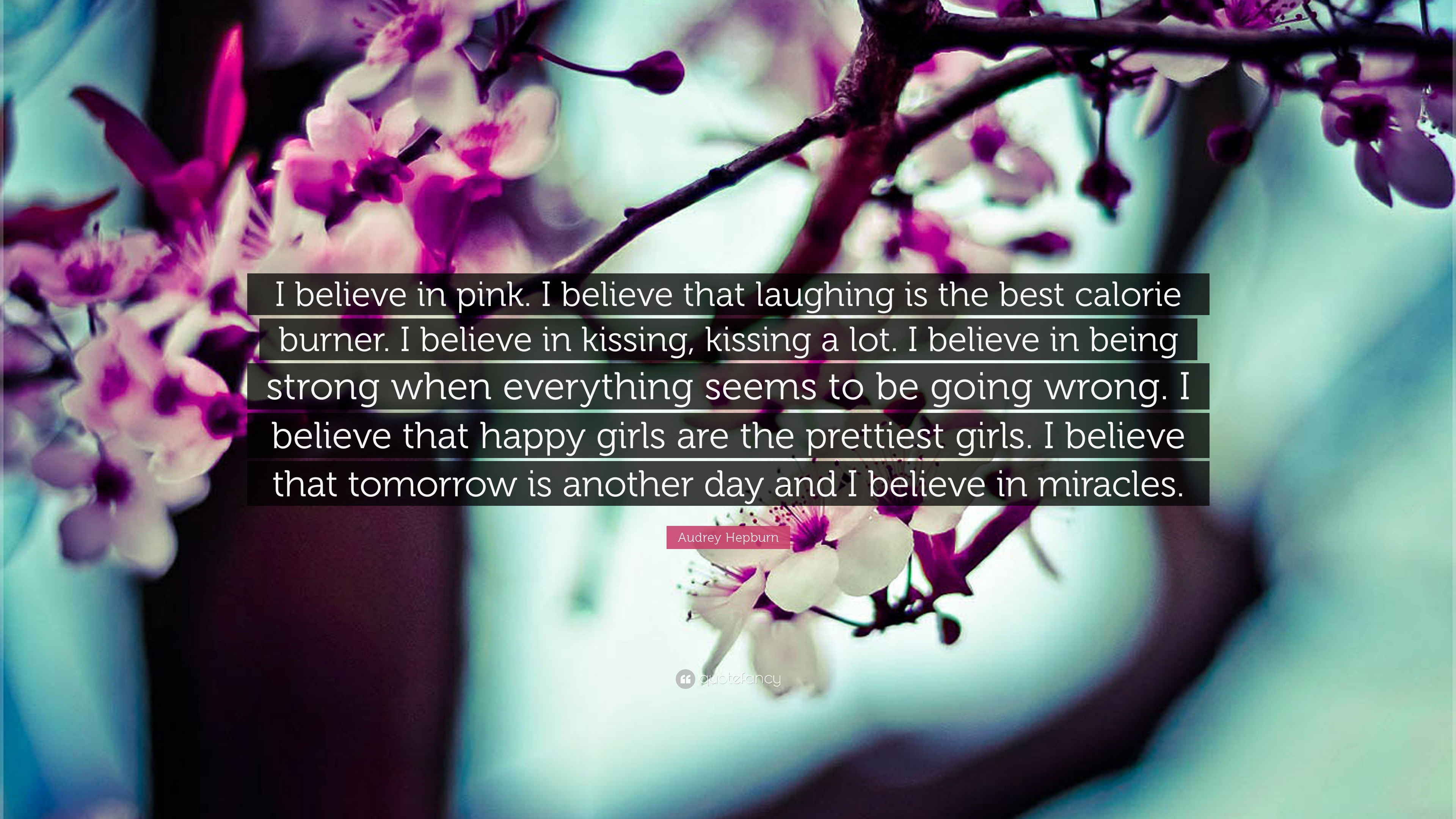 Audrey hepburn quote i believe in pink i believe that laughing is audrey hepburn quote i believe in pink i believe that laughing is the mightylinksfo