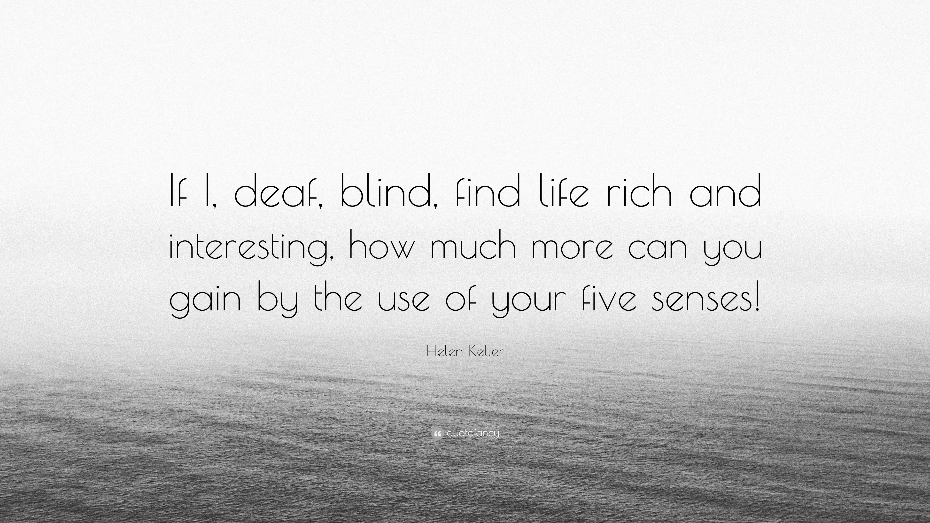"Interesting Quotes About Life Helen Keller Quote ""If I Deaf Blind Find Life Rich And"