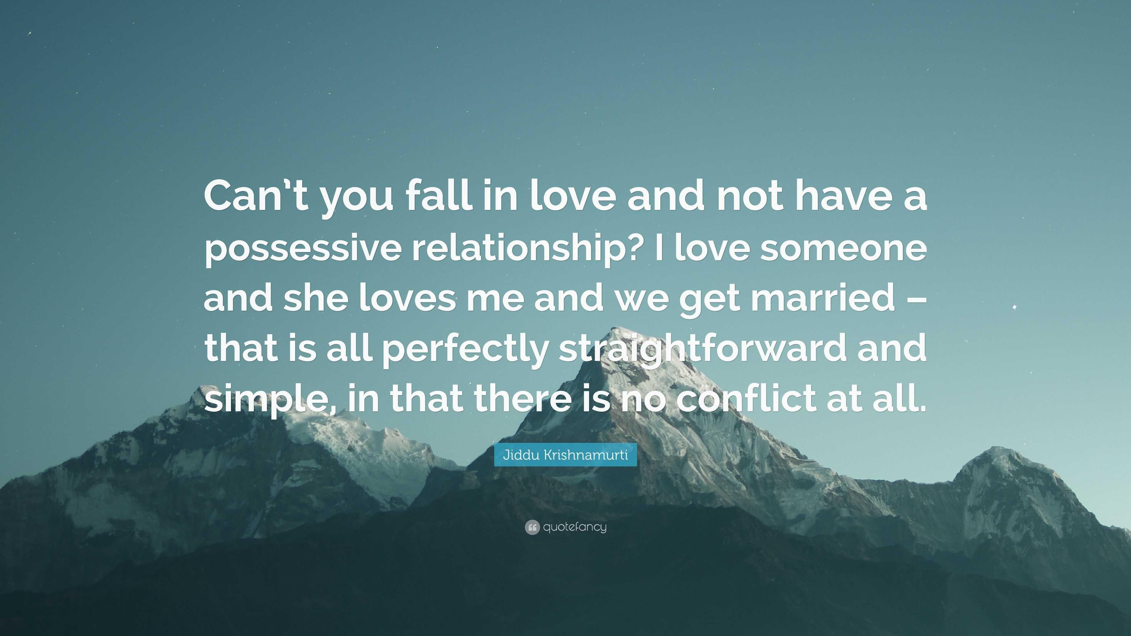 "Jiddu Krishnamurti Quote: ""Can't you fall in love and not"
