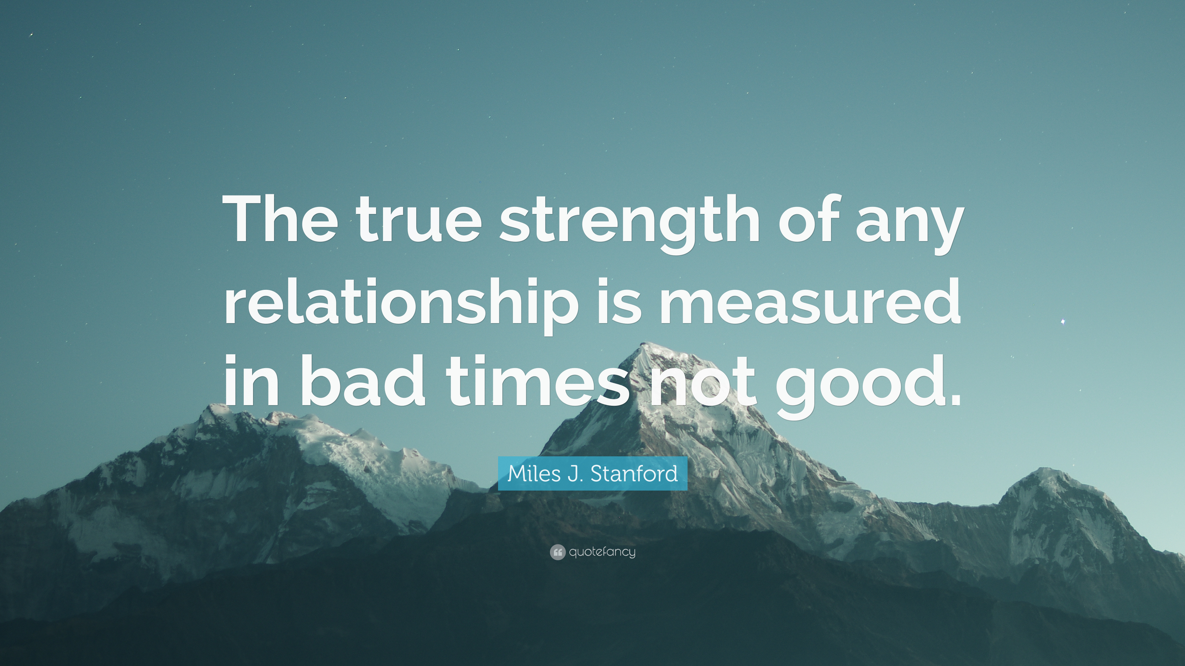 """Miles J. Stanford Quote: """"The true strength of any ..."""