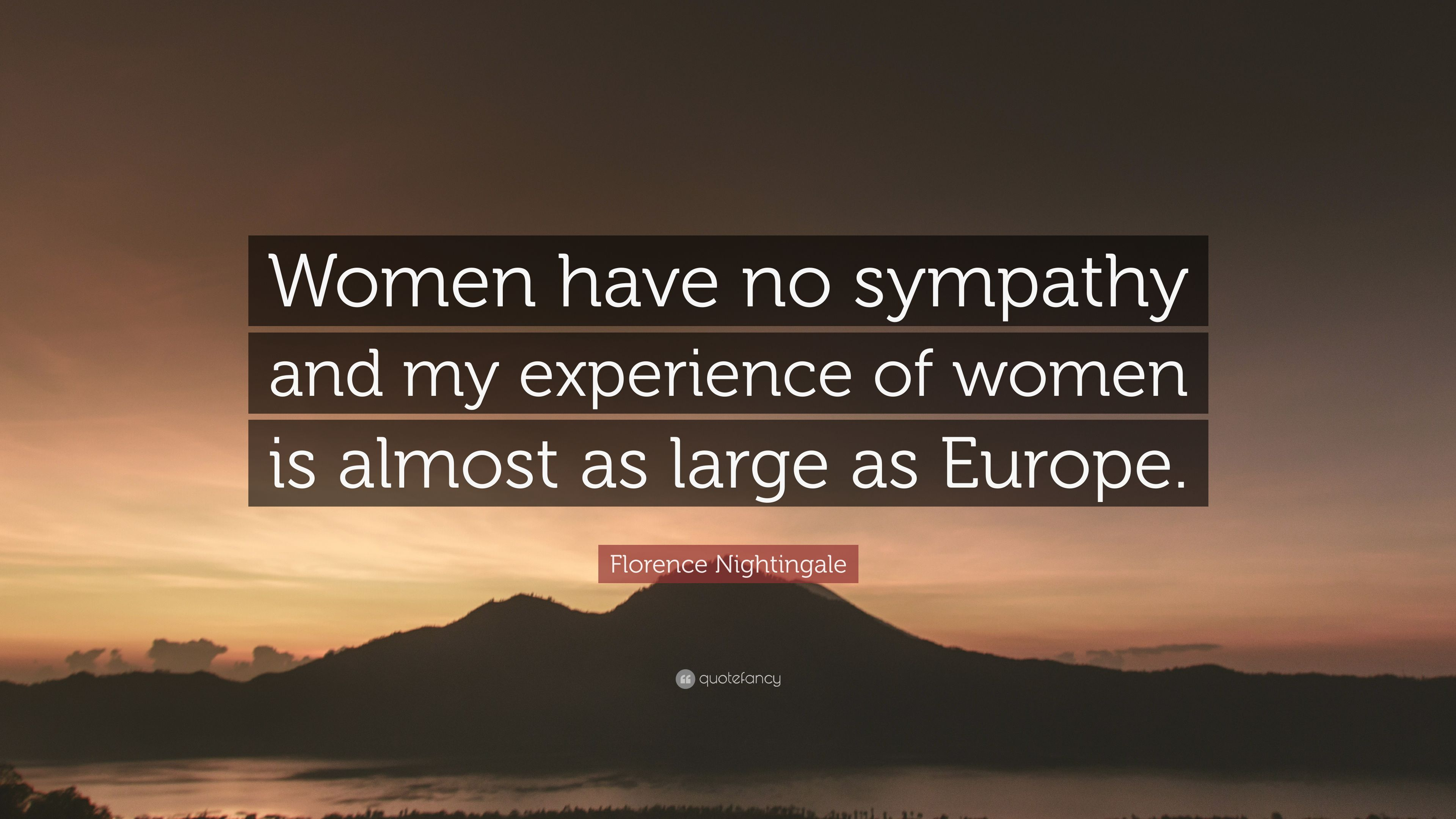 Florence nightingale quote women have no sympathy and my florence nightingale quote women have no sympathy and my experience of women is almost thecheapjerseys Gallery