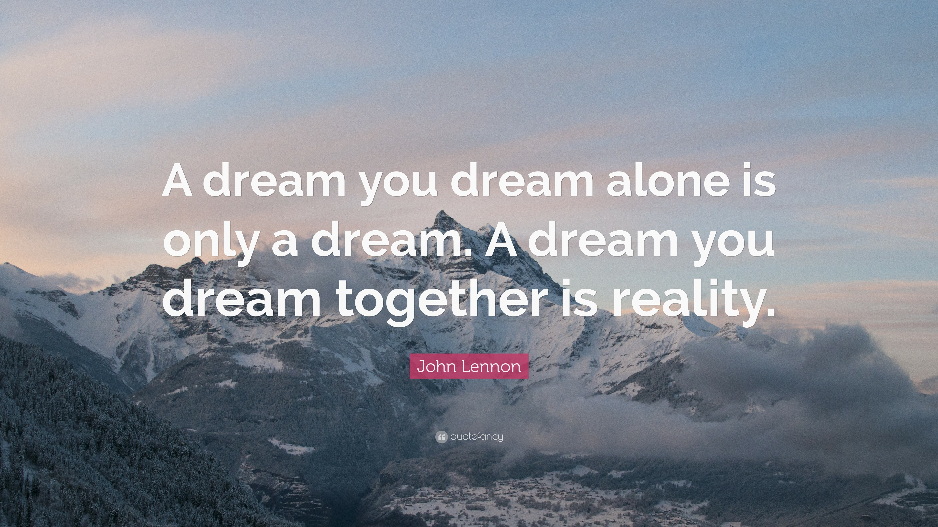 "John Lennon Quote: ""A Dream You Dream Alone Is Only A"