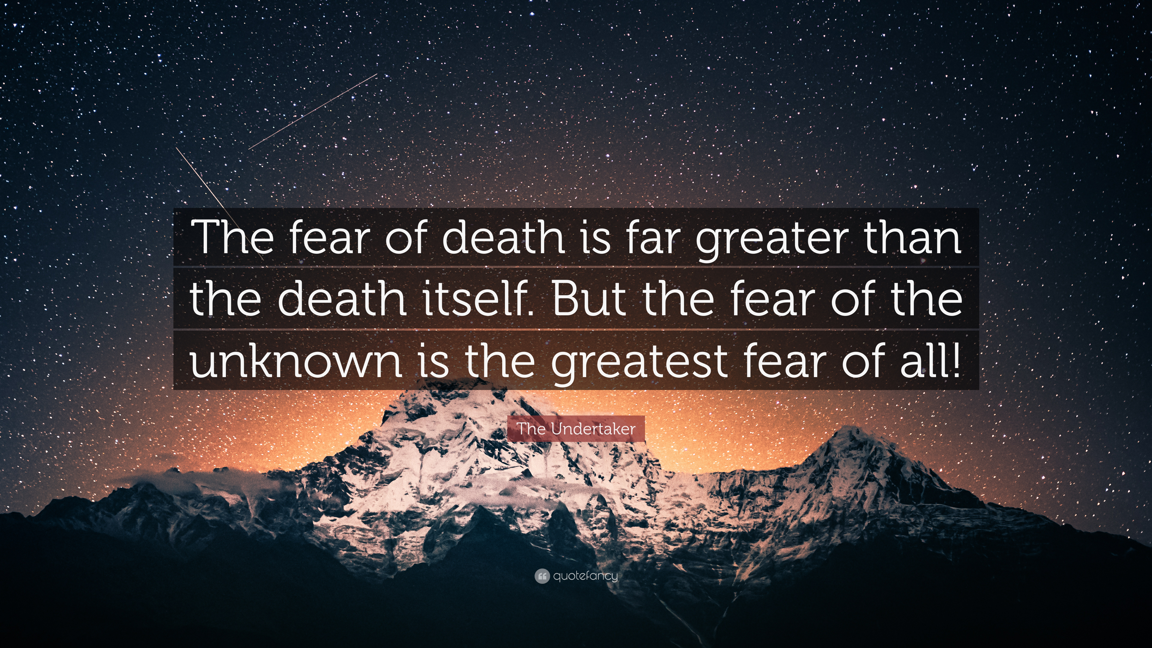 The Undertaker Quote The Fear Of Death Is Far Greater Than The
