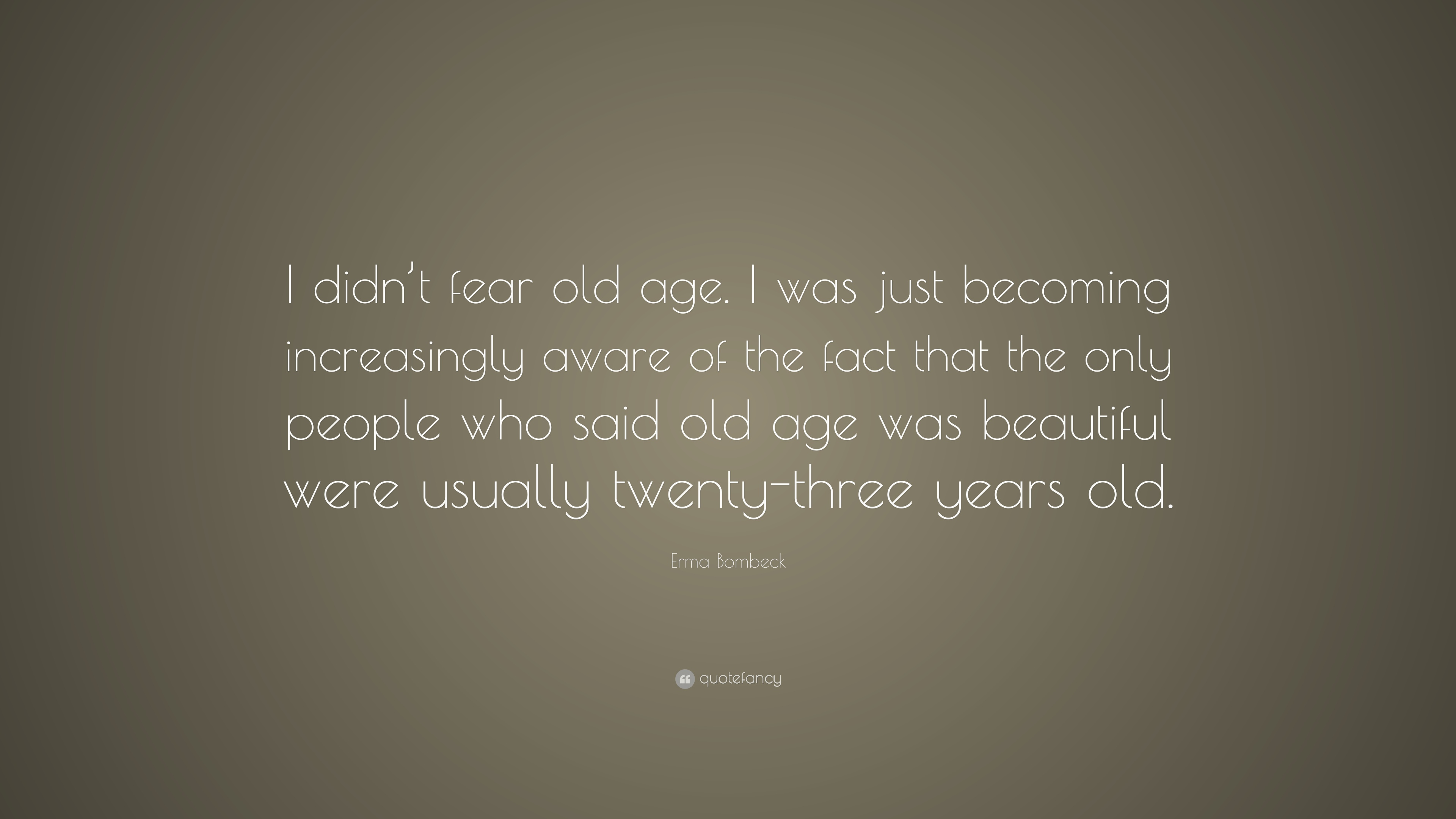 Erma Bombeck Quotes Aging Wwwtopsimagescom