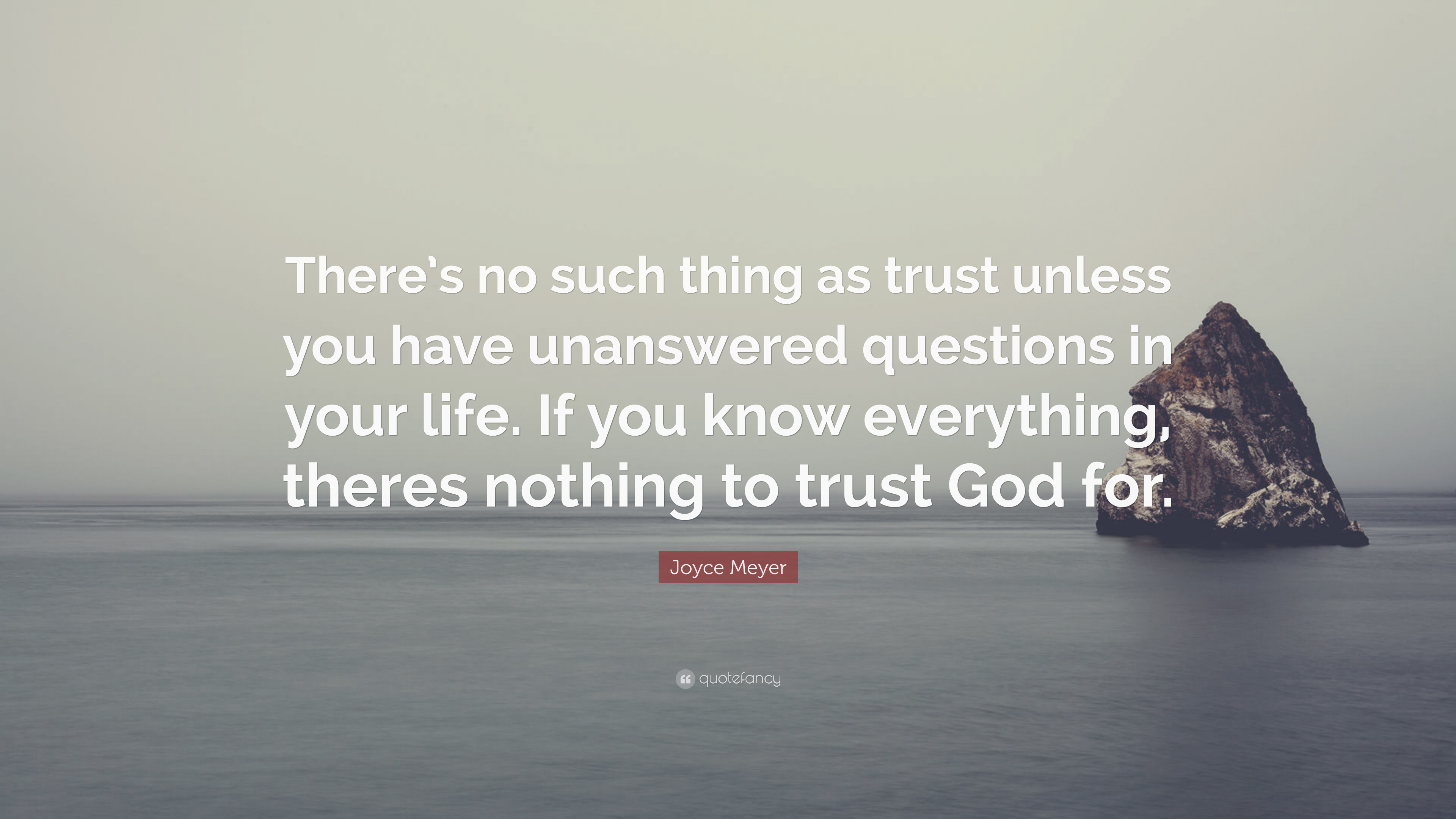 Joyce Meyer Quote There S No Such Thing As Trust Unless You Have
