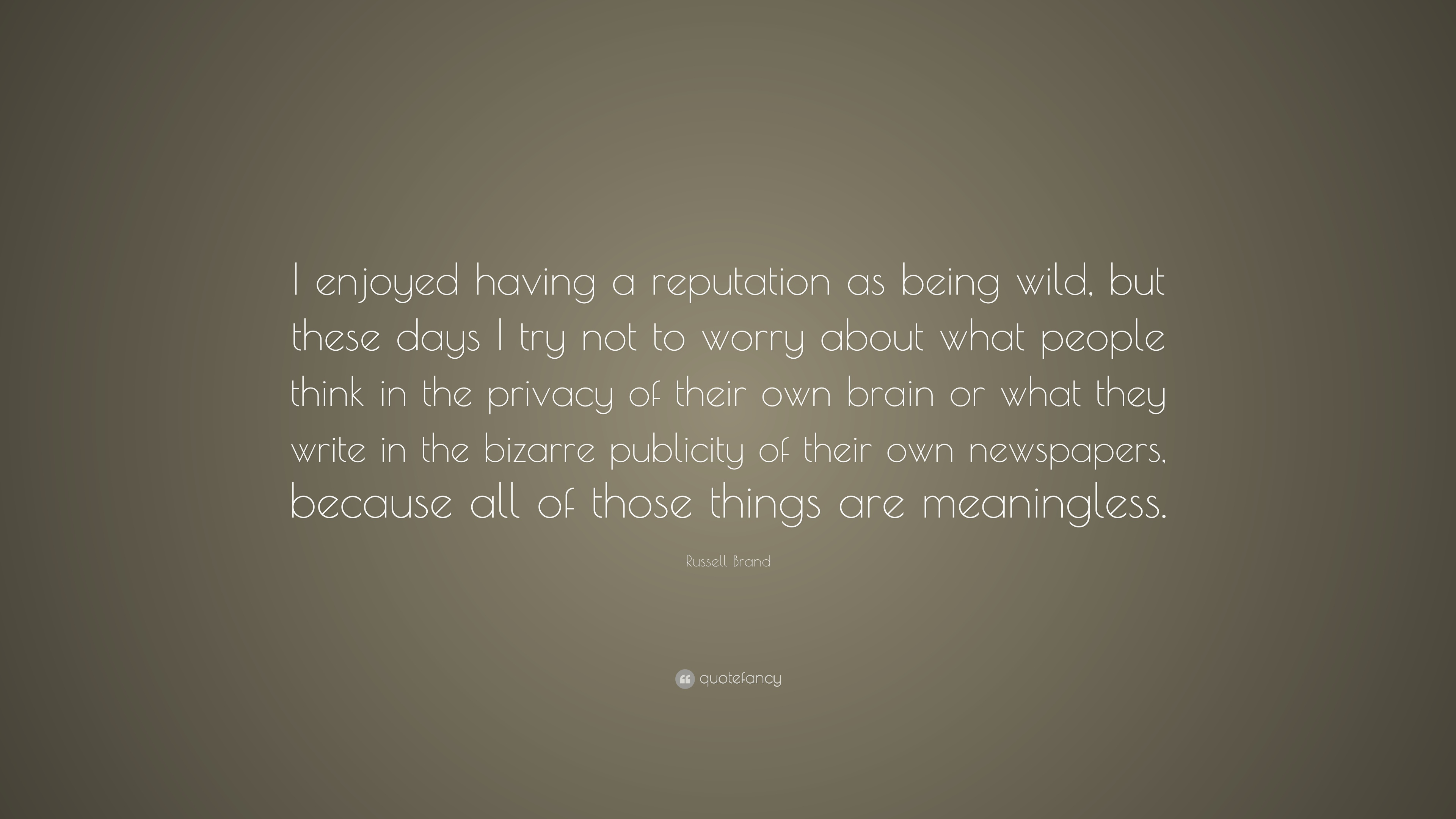 """Quotes About Being Wild Russell Brand Quote: """"I enjoyed having a reputation as being wild  Quotes About Being Wild"""