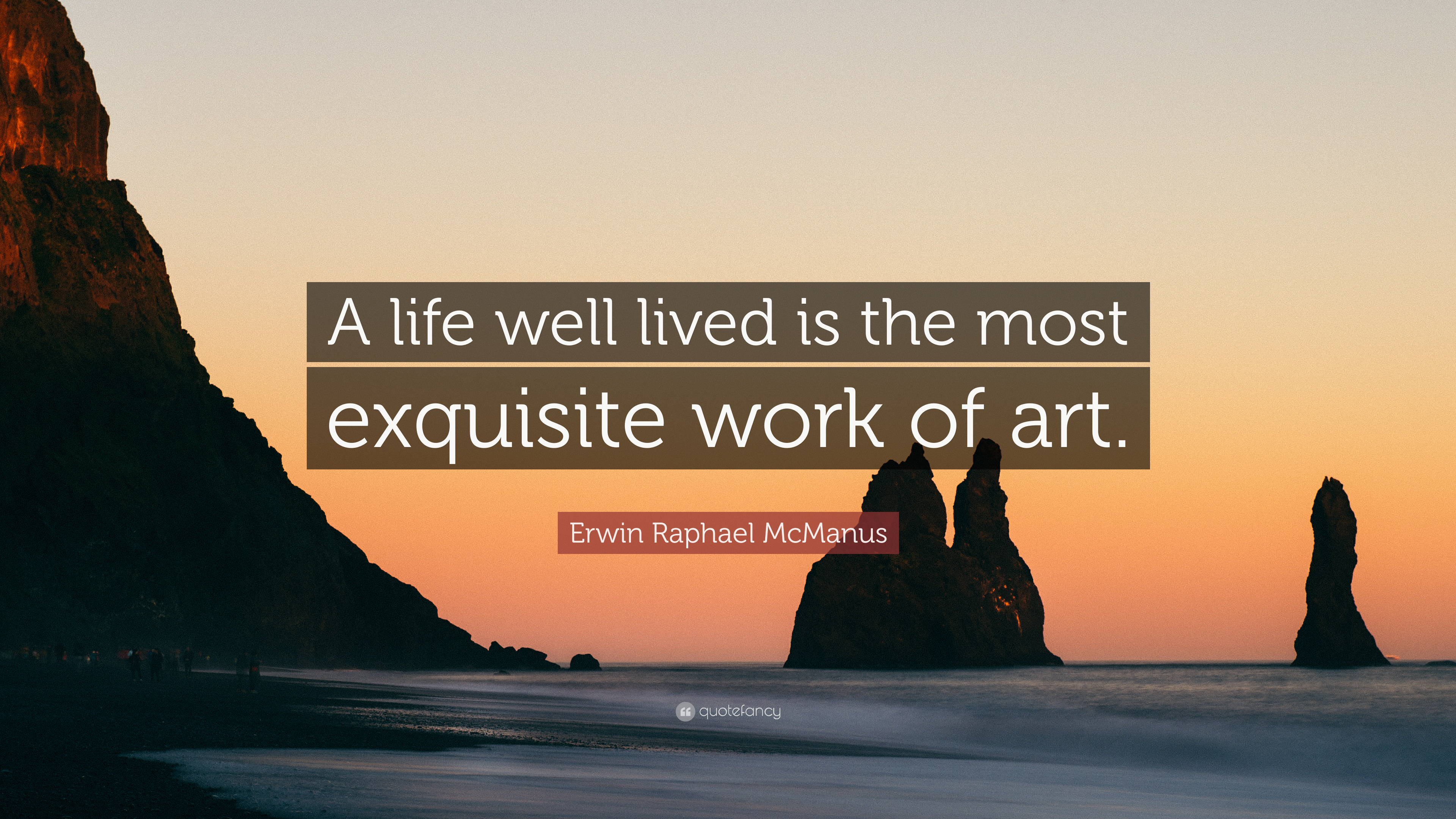 A Life Well Lived Quotes Erwin Raphael Mcmanus Quote U201cA Life Well Lived Is  The