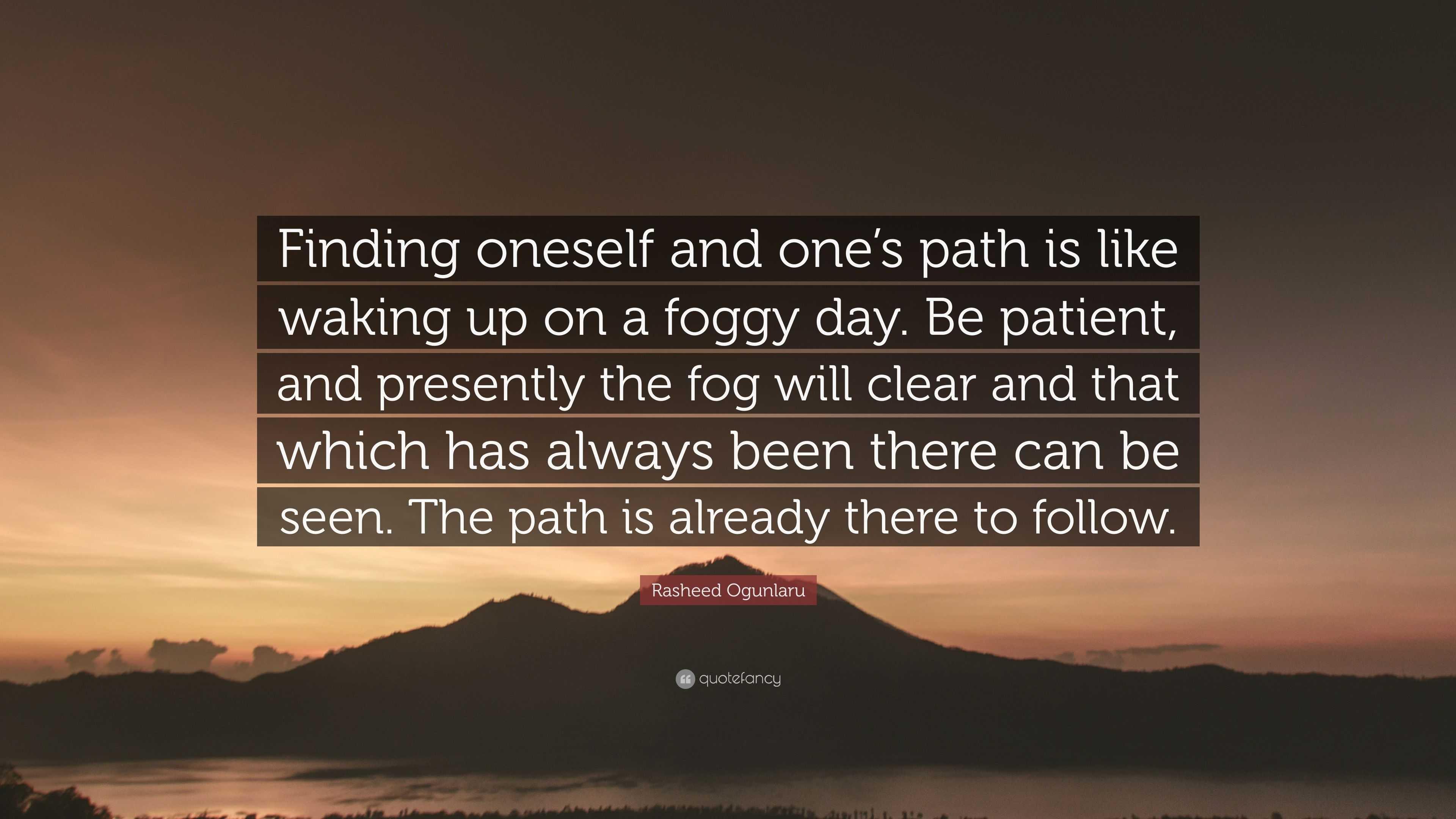 Rasheed Ogunlaru Quote Finding Oneself And Ones Path Is Like