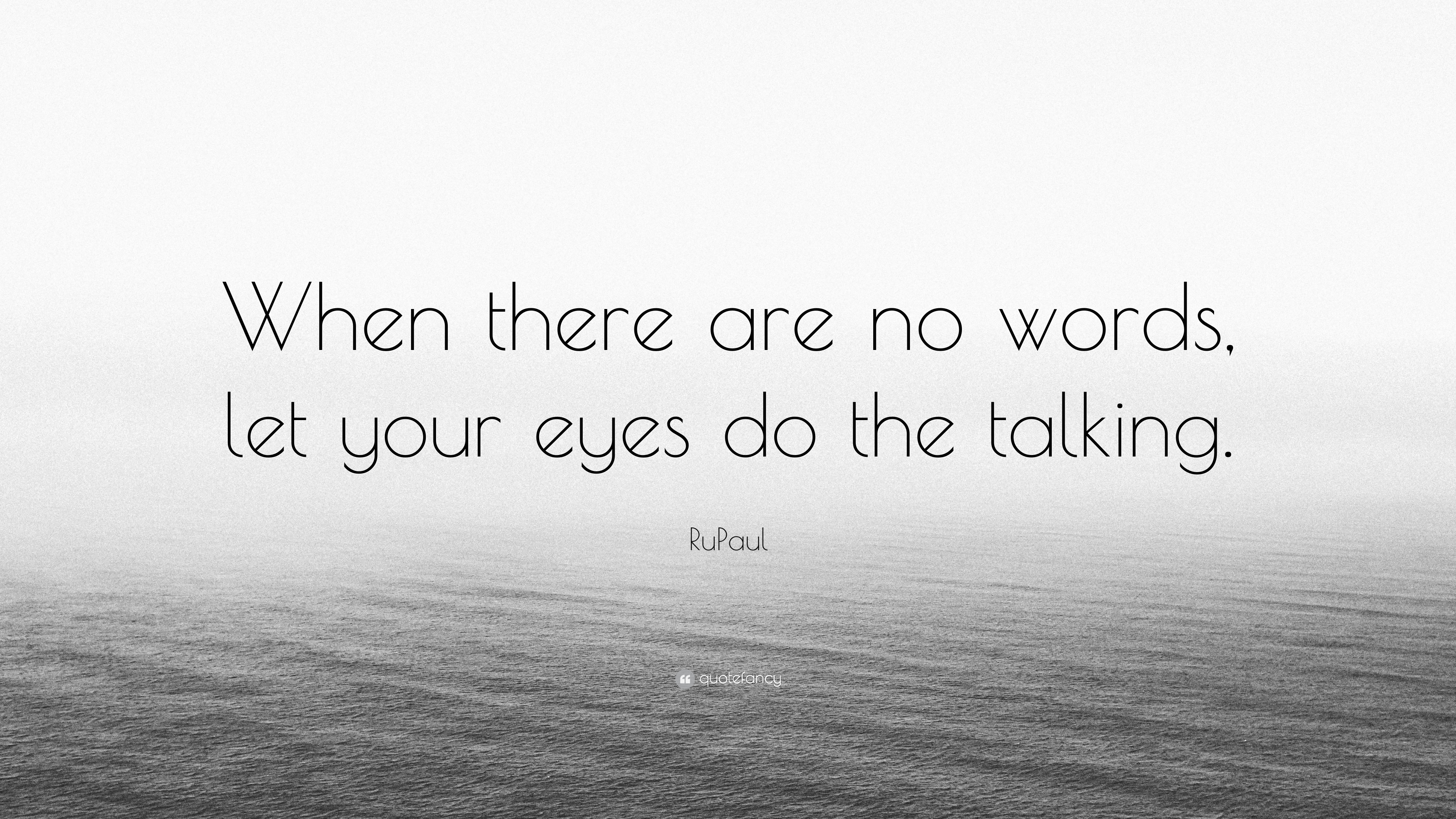 Rupaul Quote When There Are No Words Let Your Eyes Do The Talking