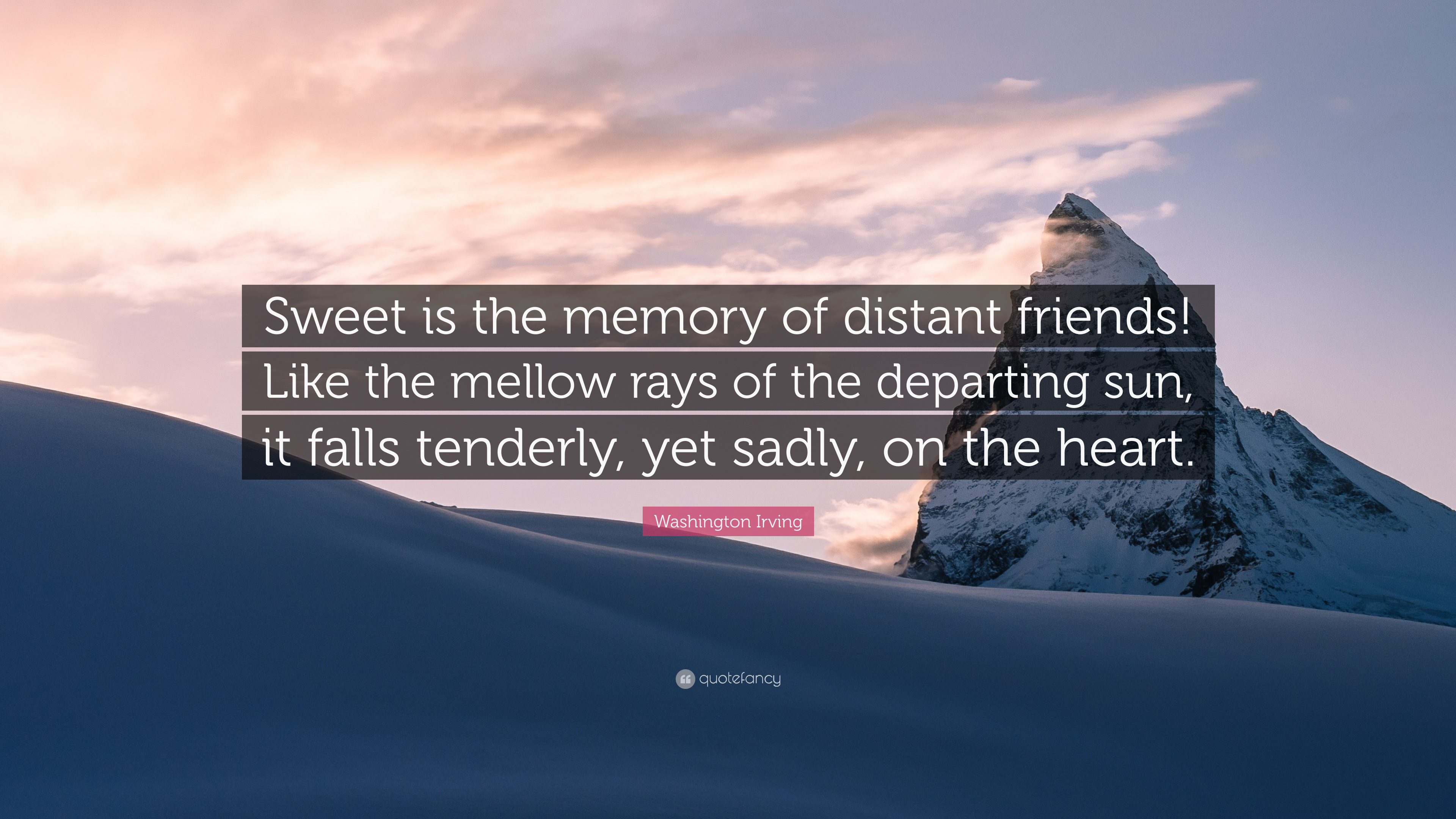 """washington irving quote """"sweet is the memory of distant friends"""
