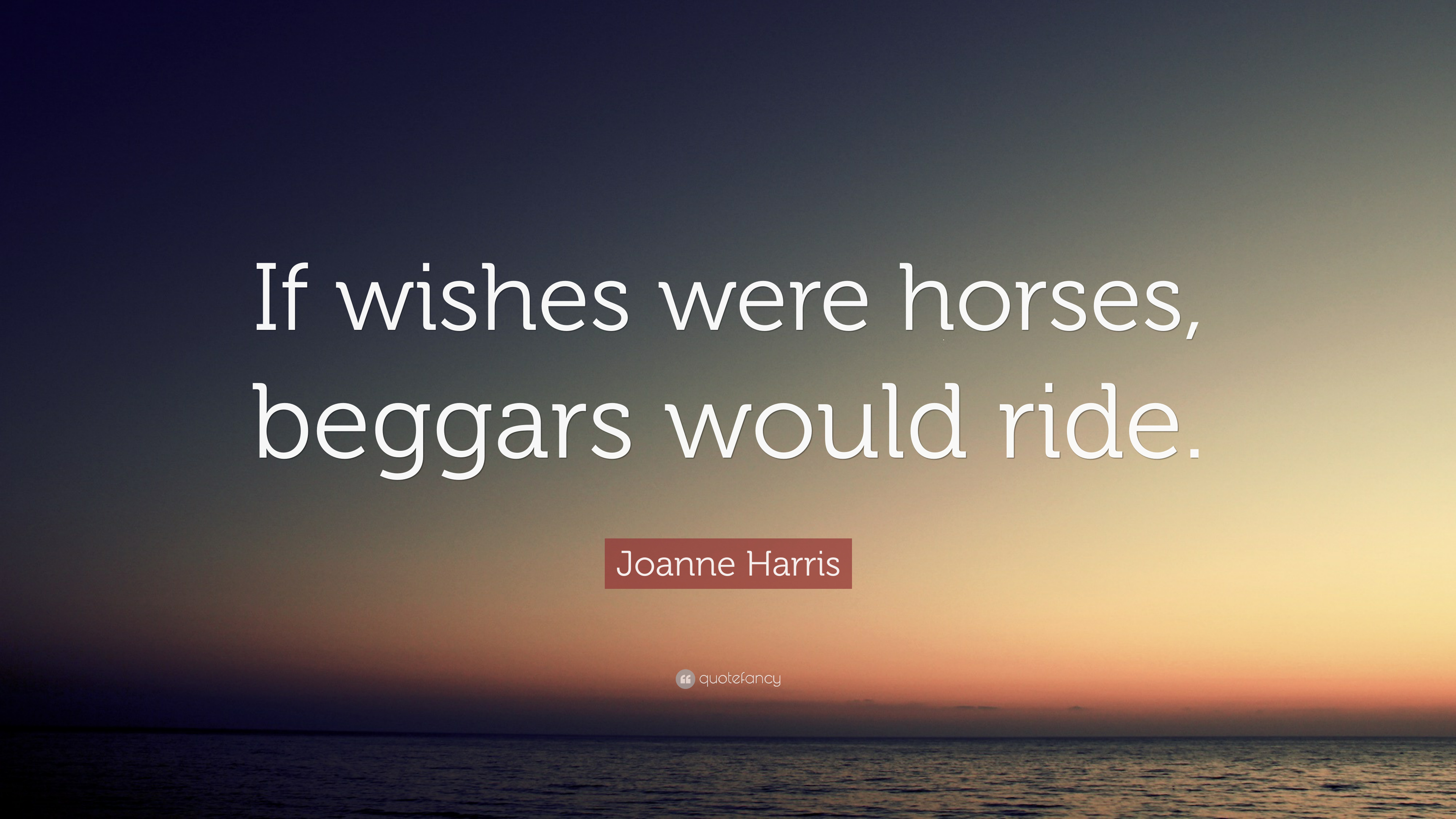 if wishes were horses beggar would ride Beggar man pleads for hope in a hopeless world and finds a  wishes ~ lari white + lyrics  if wishes were horses how beggers would ride.