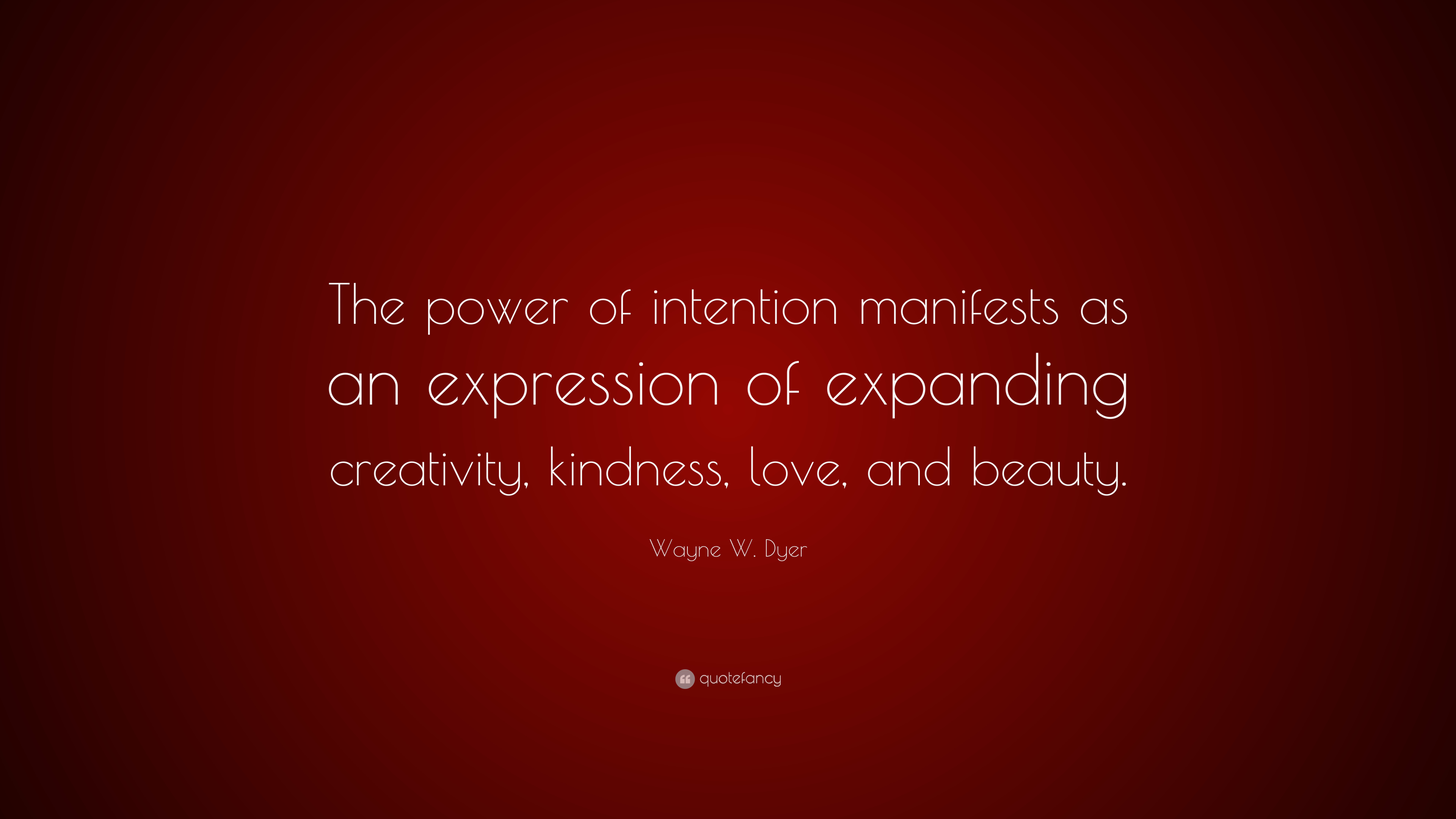 Wayne W Dyer Quote The Power Of Intention Manifests As An