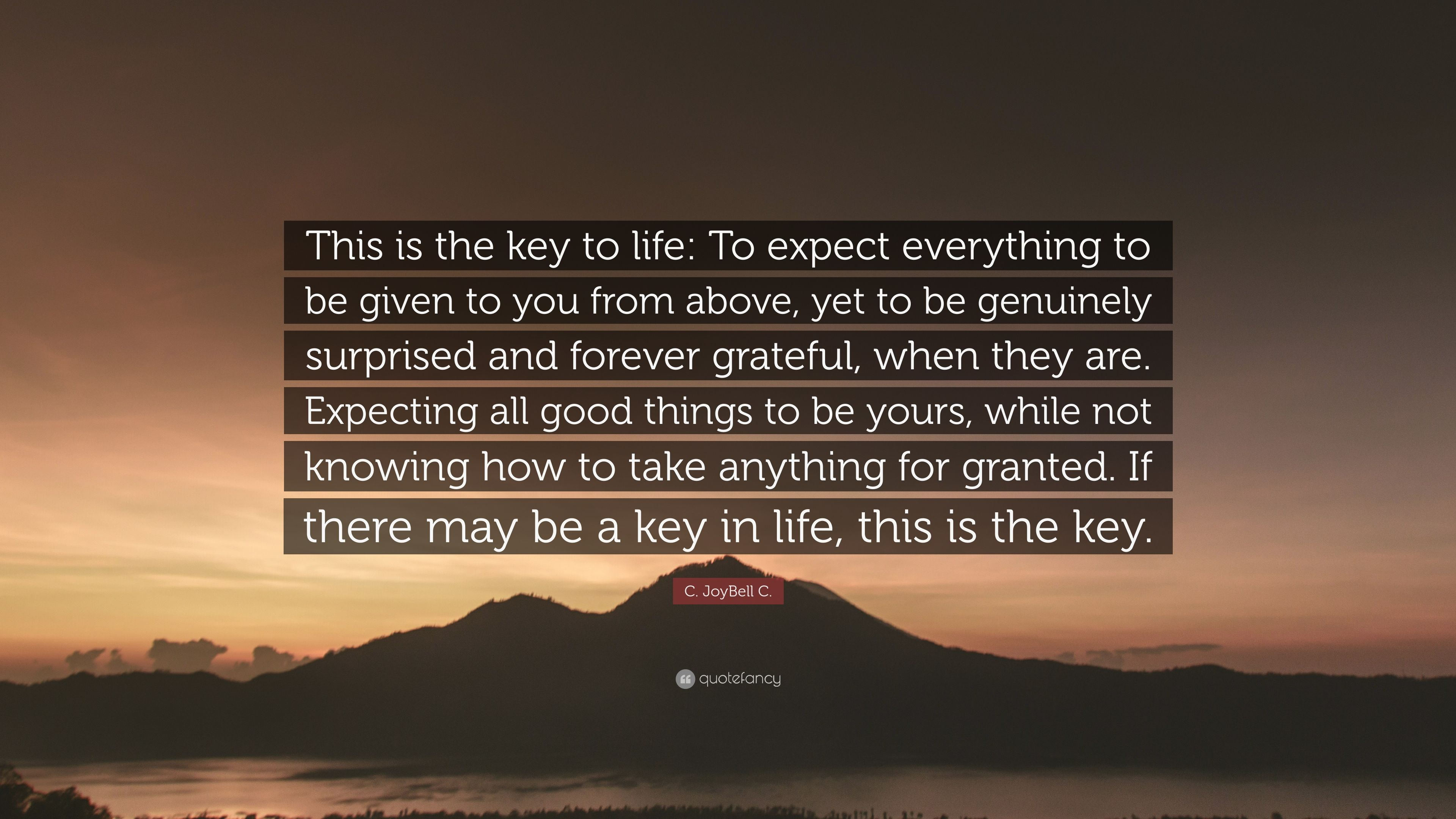 C Joybell C Quote This Is The Key To Life To Expect Everything