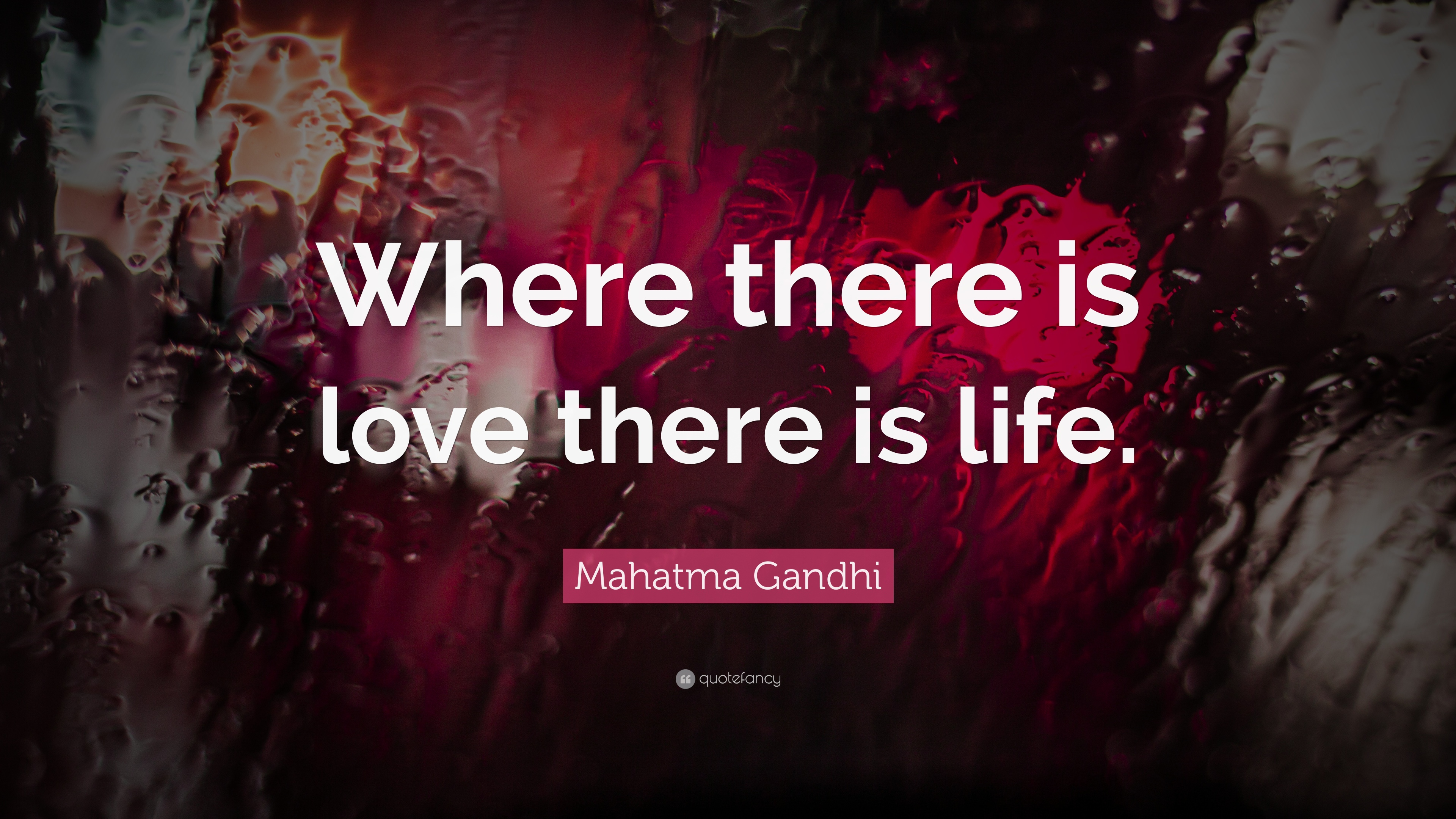 """Mahatma Gandhi Quotes On Love Mahatma Gandhi Quote """"Where There Is Love There Is Life."""" 21"""