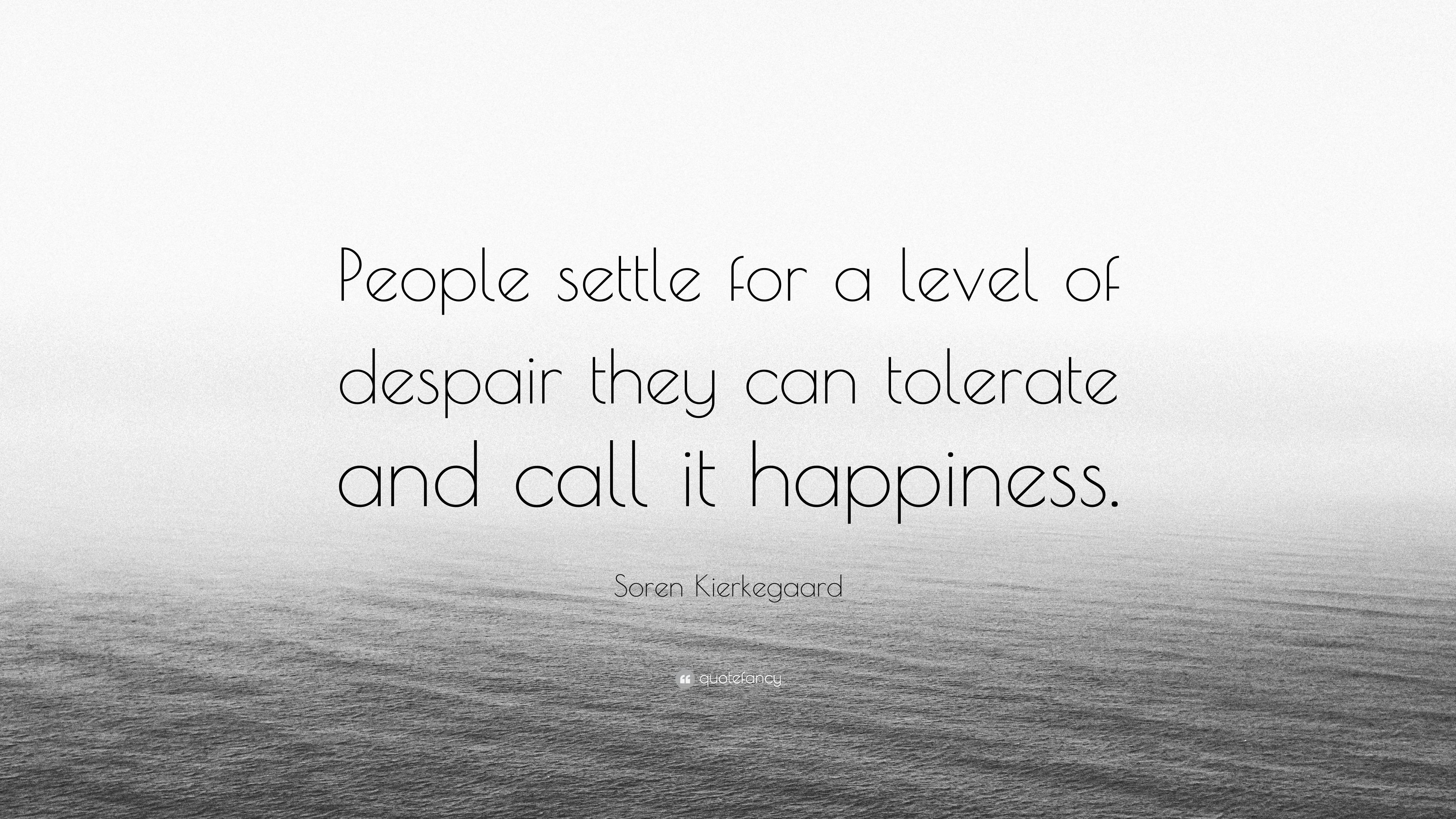 """Soren Kierkegaard Quotes 100 Wallpapers: Soren Kierkegaard Quote: """"People Settle For A Level Of"""
