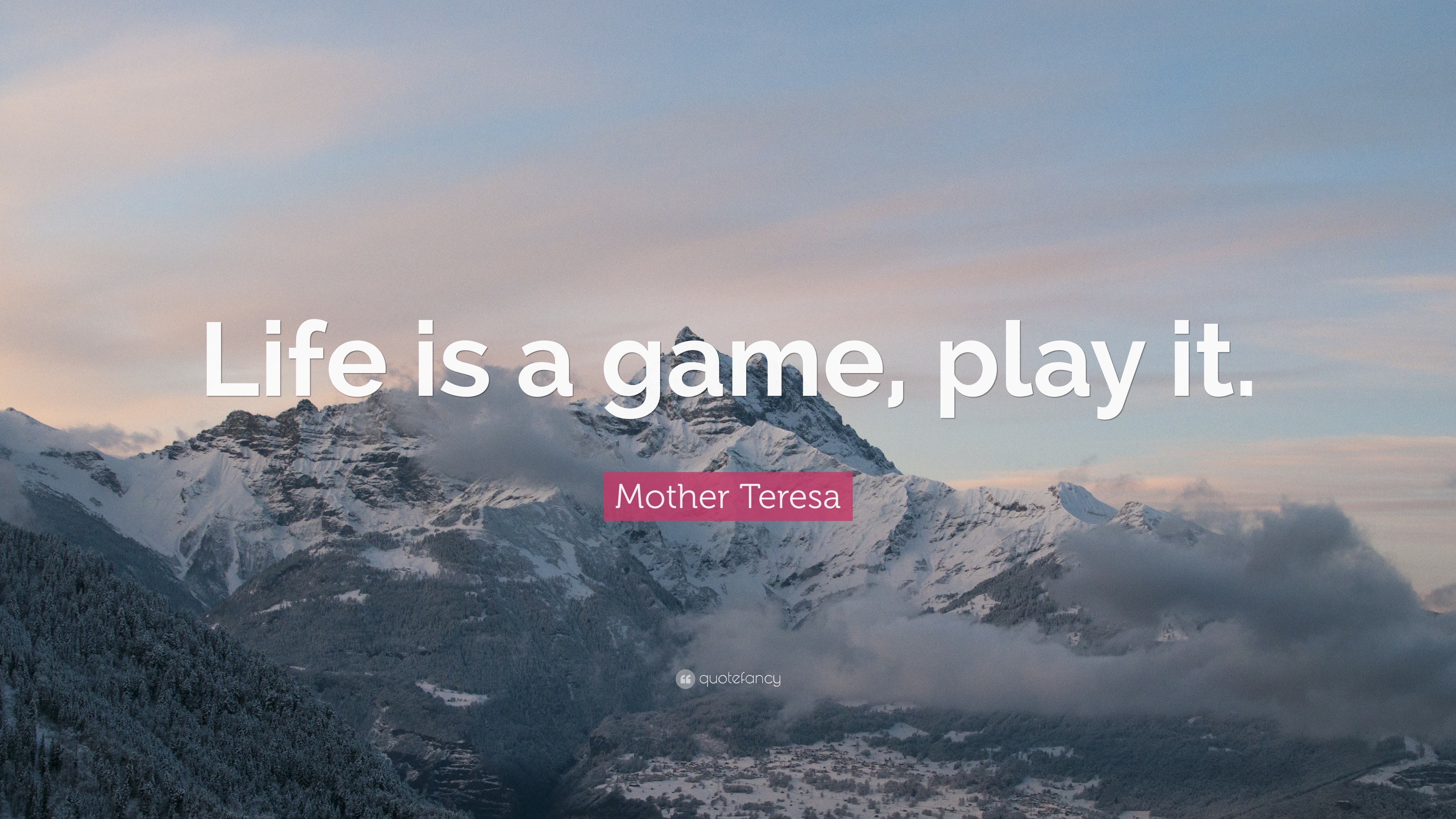 Mother Teresa Quote Life Is A Game Play It 18 Wallpapers
