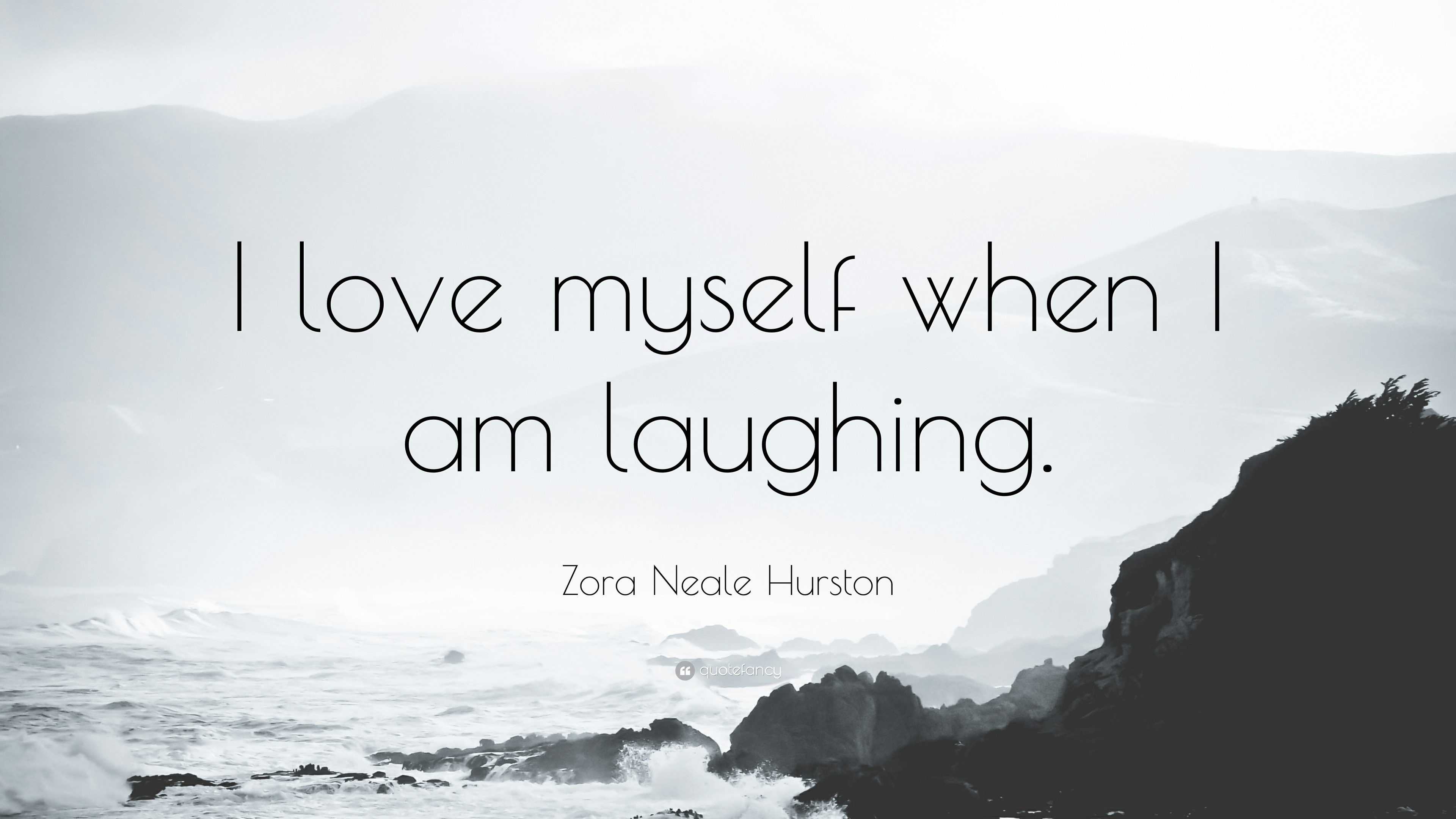 "I Love Myself Quotes Zora Neale Hurston Quote ""I Love Myself When I Am Laughing."" 7"