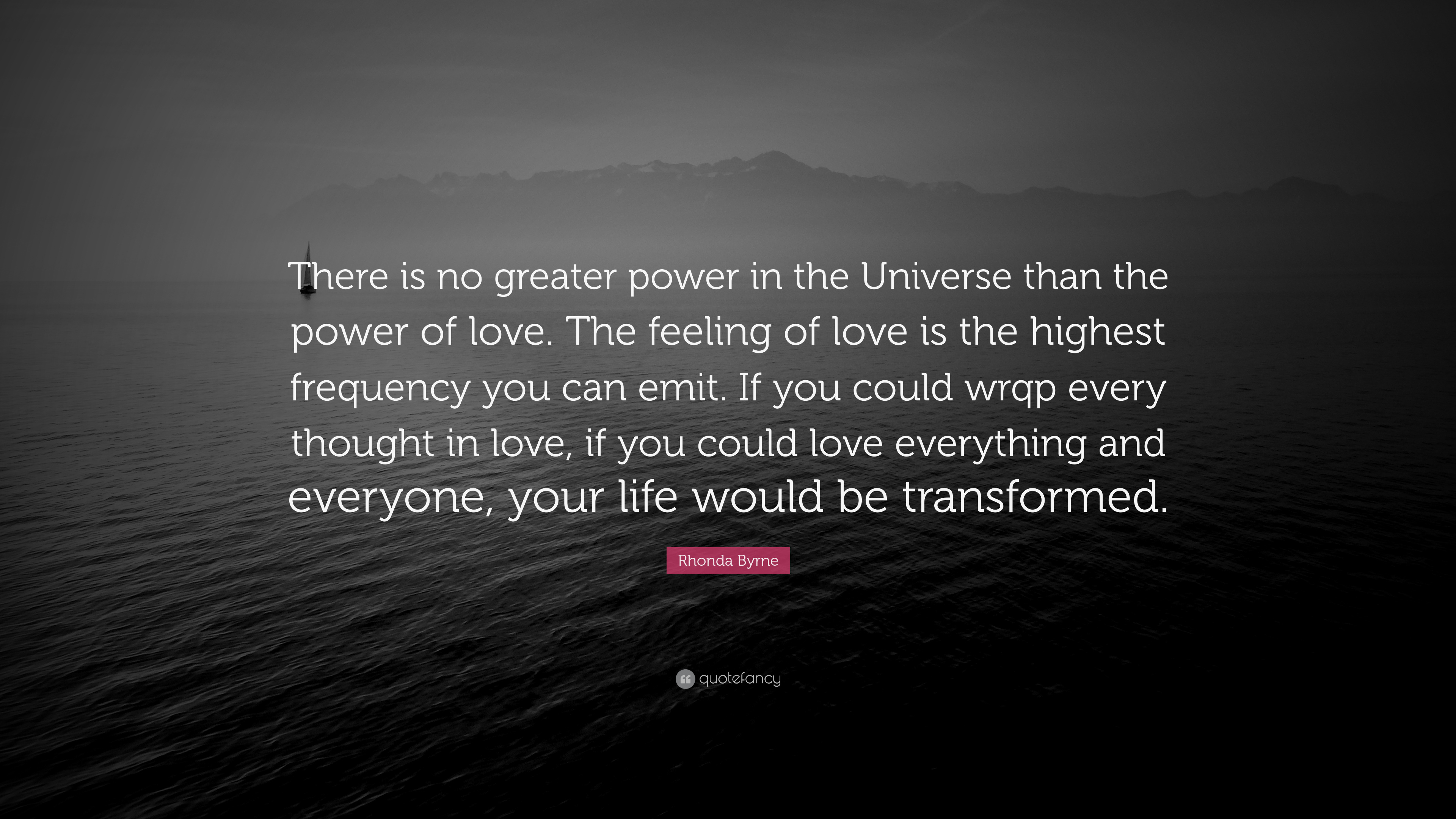 """14fdde352c95a Rhonda Byrne Quote: """"There is no greater power in the Universe than ..."""