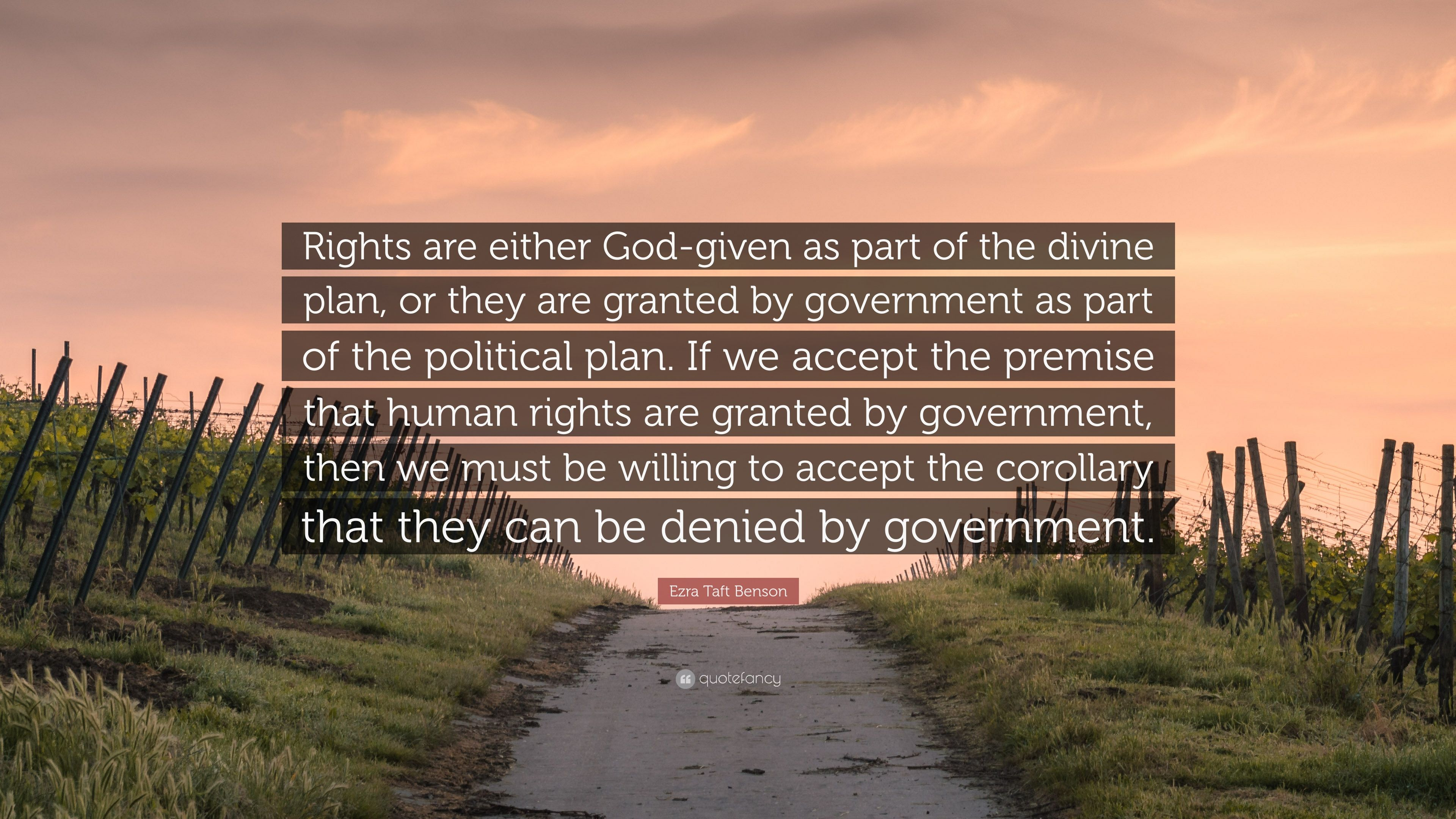 "Ezra Taft Benson Quote: ""Rights Are Either God-given As"