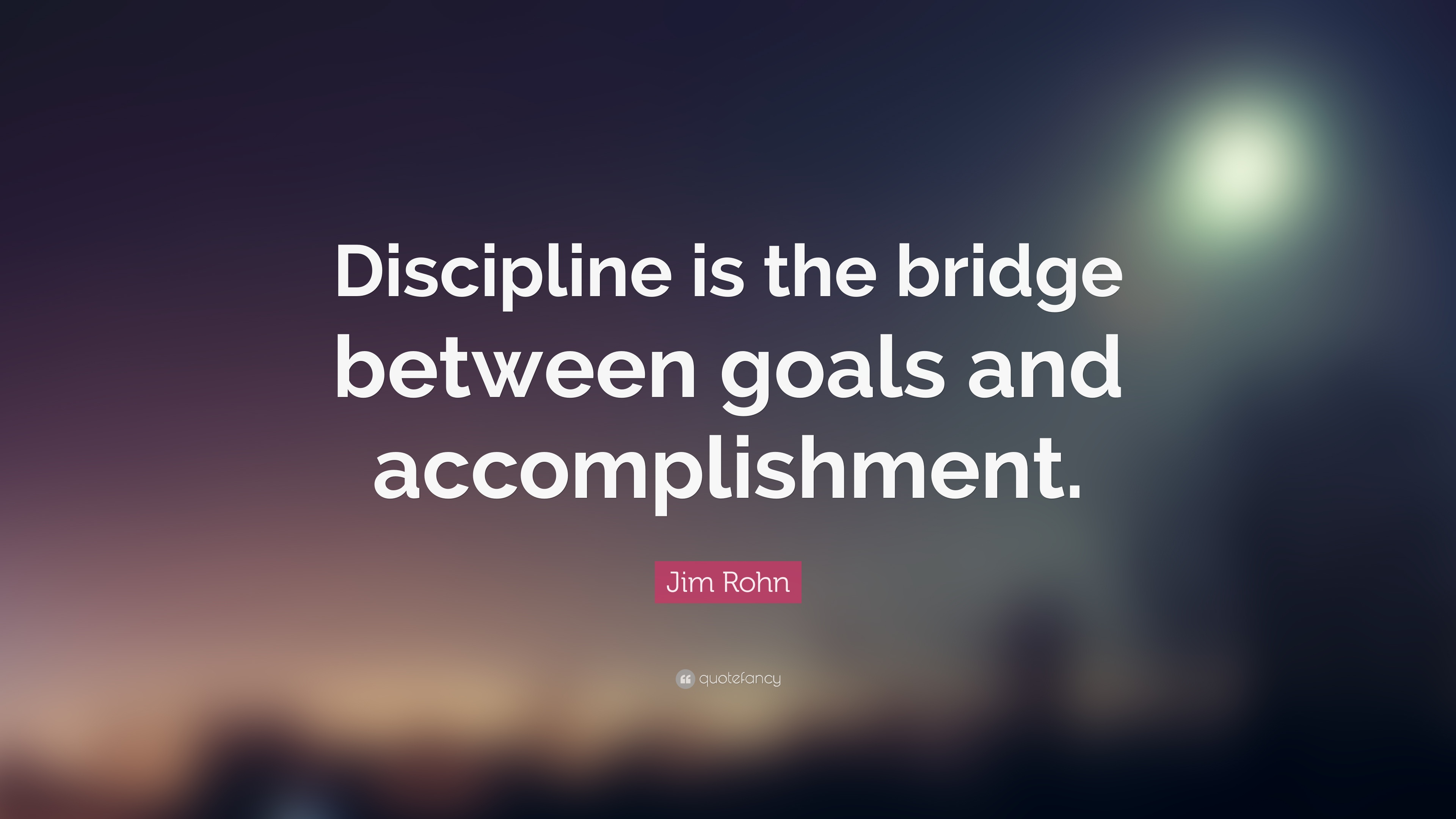 Image result for discipline is bridge between goals and accomplishments