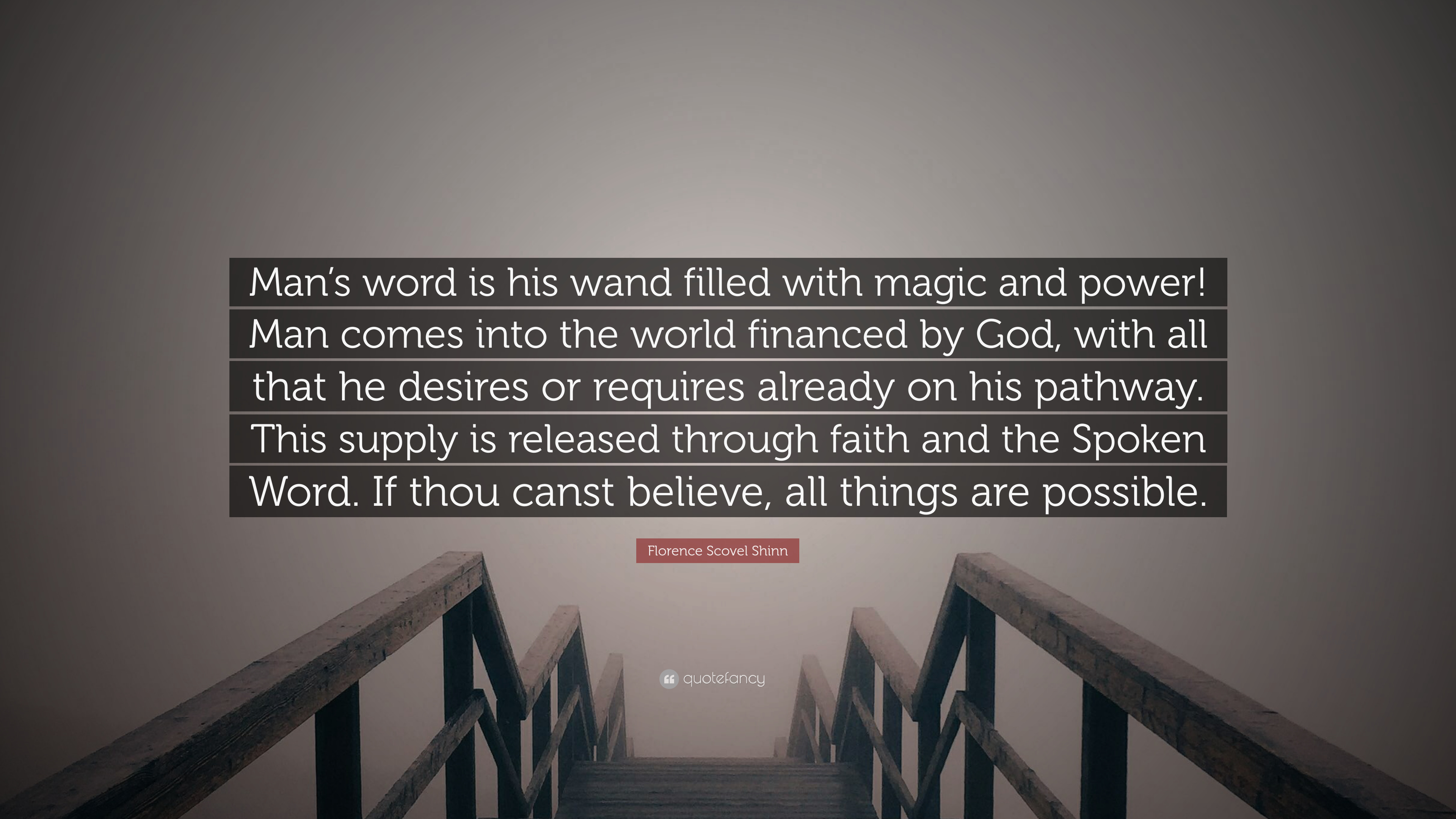Florence Scovel Shinn Quote Mans Word Is His Wand Filled With