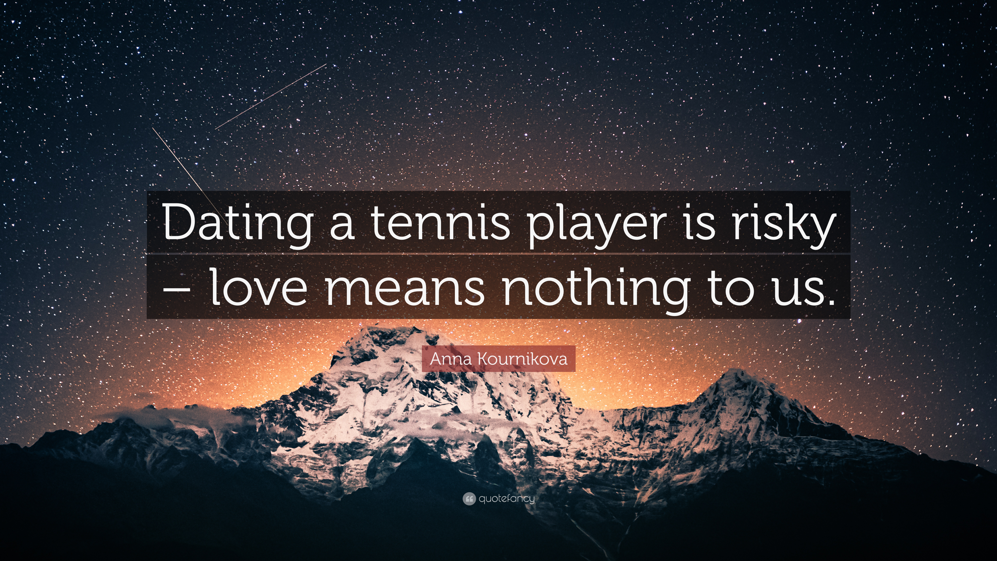 "Anna Kournikova Quote: ""Dating a tennis player is risky"