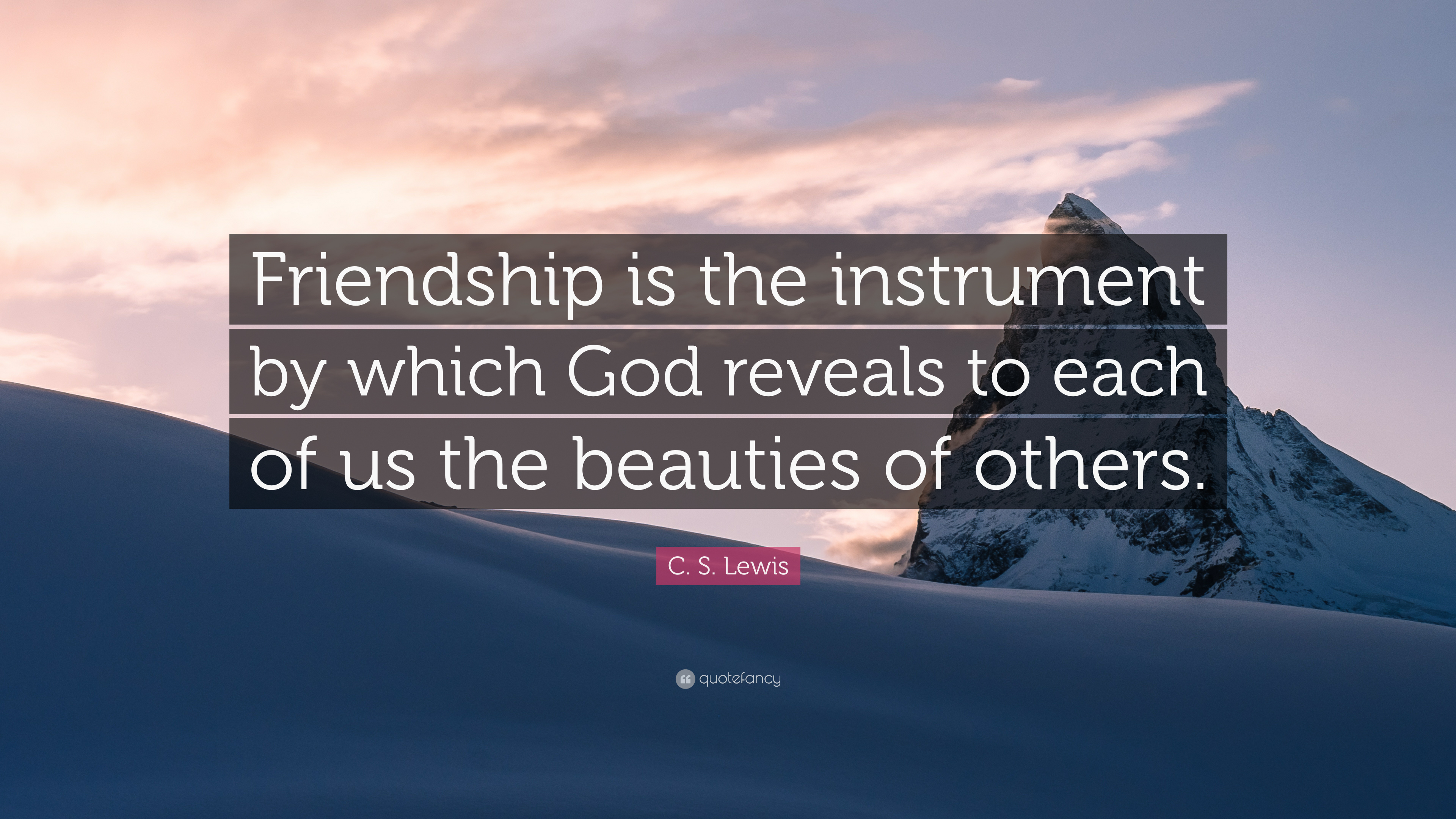 Good C. S. Lewis Quote: U201cFriendship Is The Instrument By Which God Reveals To  Each Of