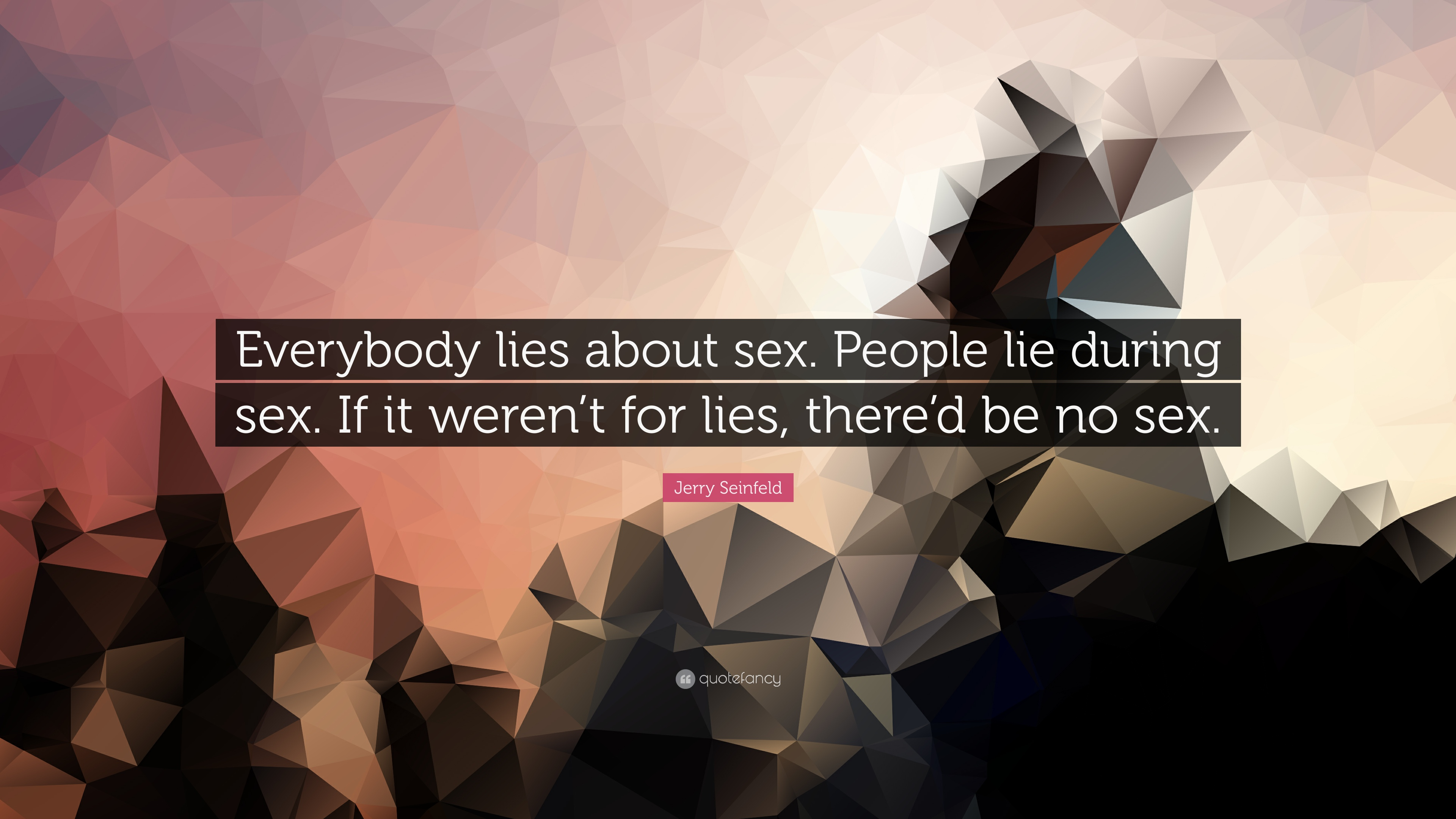 7 Wallpapers. Jerry Seinfeld Quote: U201cEverybody Lies ...