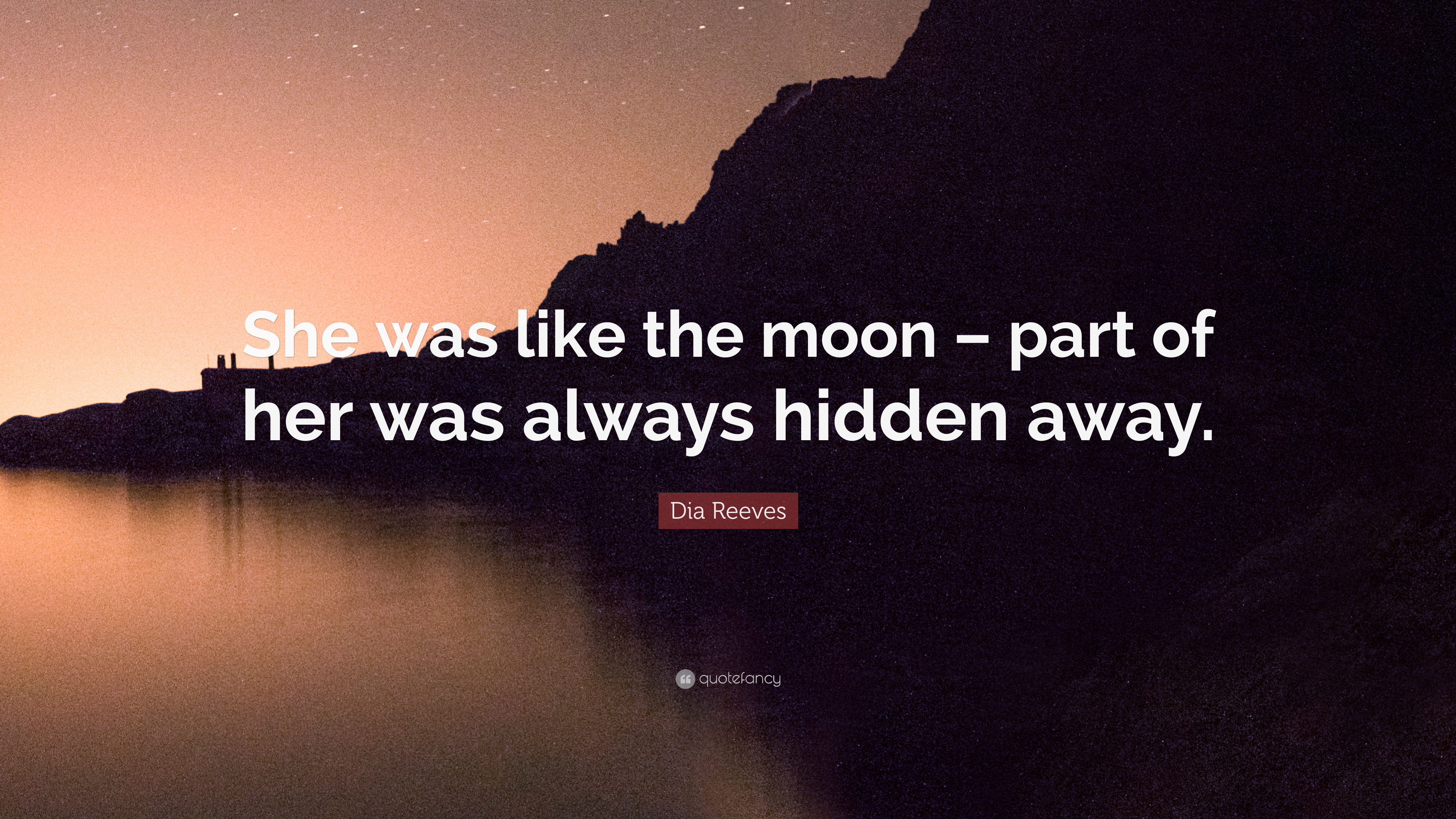 Dia Quote | Dia Reeves Quote She Was Like The Moon Part Of Her Was