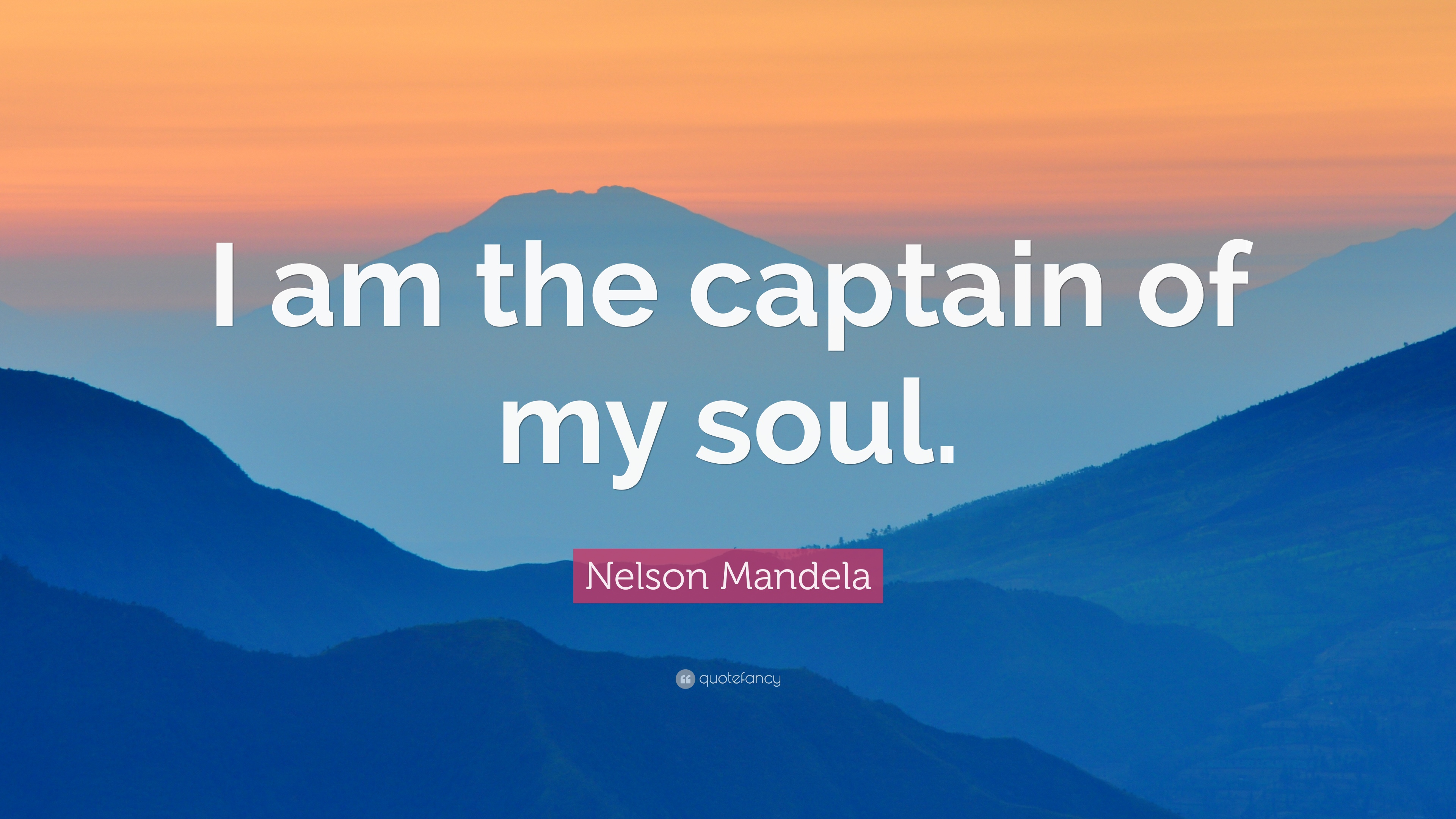 Nelson Mandela Quote I Am The Captain Of My Soul 22 Wallpapers