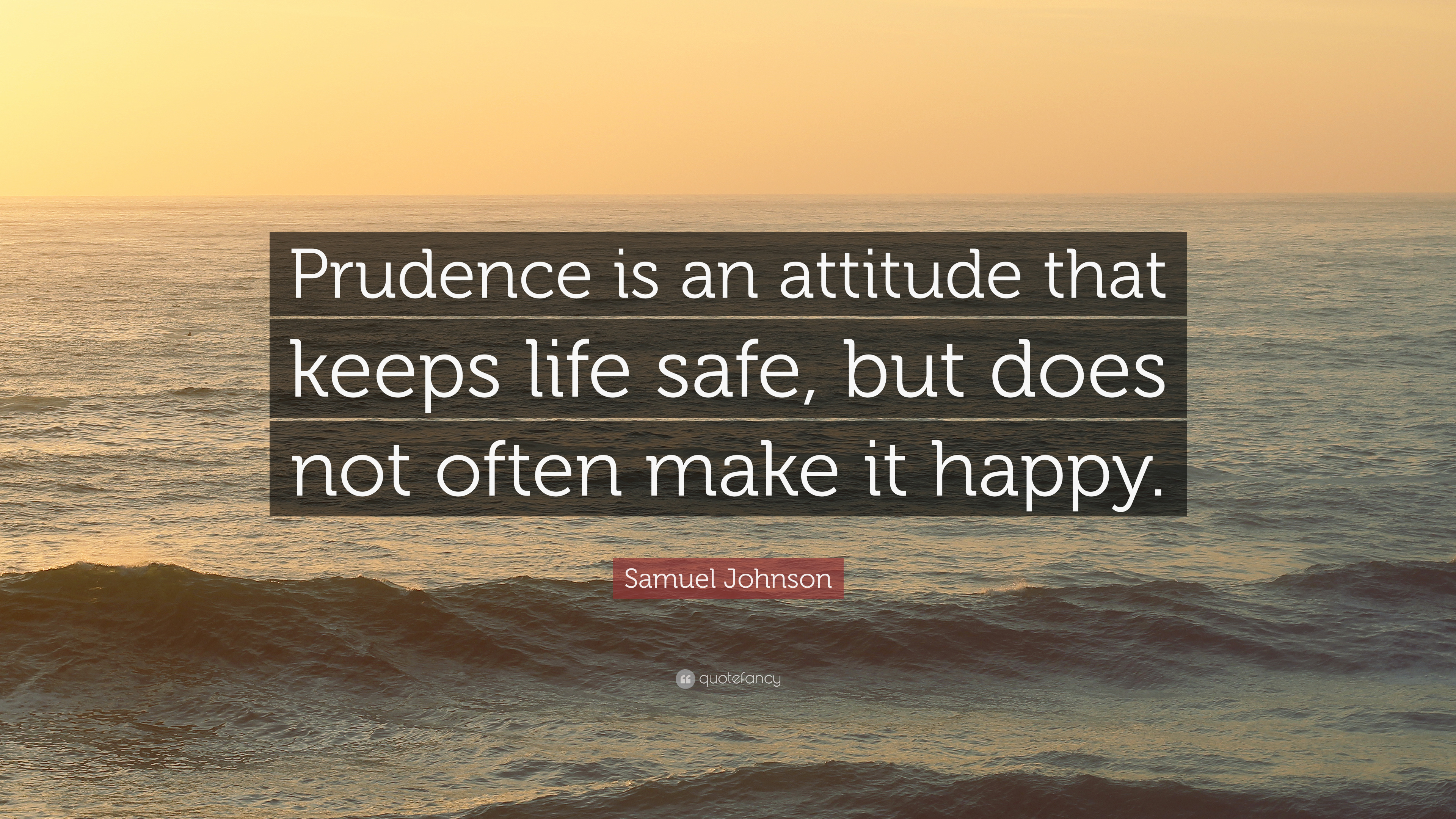 """Short Quotes About Being Happy Samuel Johnson Quote """"Prudence Is An Attitude That Keeps Life"""