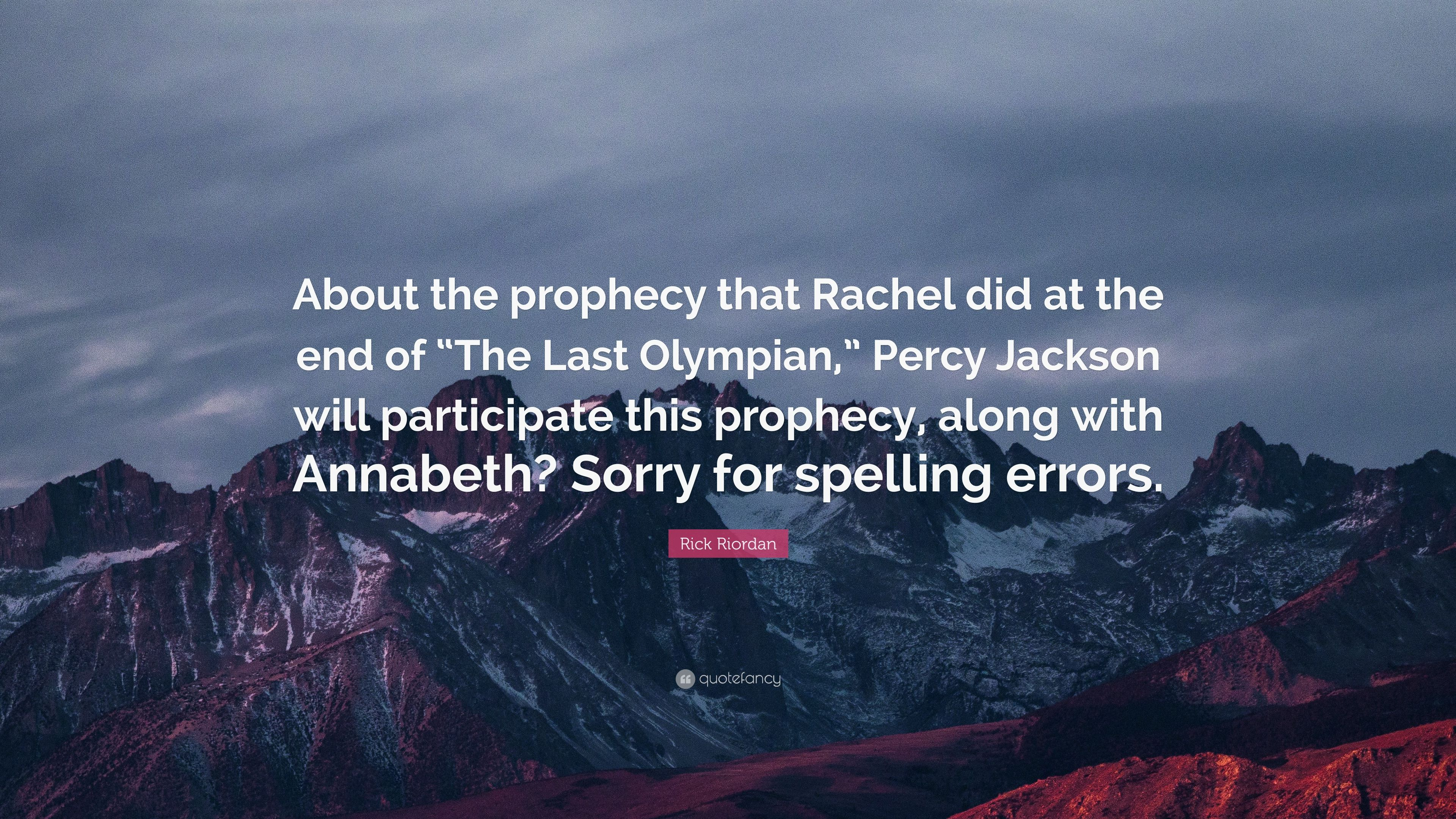 "Rick Riordan Quote: ""About The Prophecy That Rachel Did At"